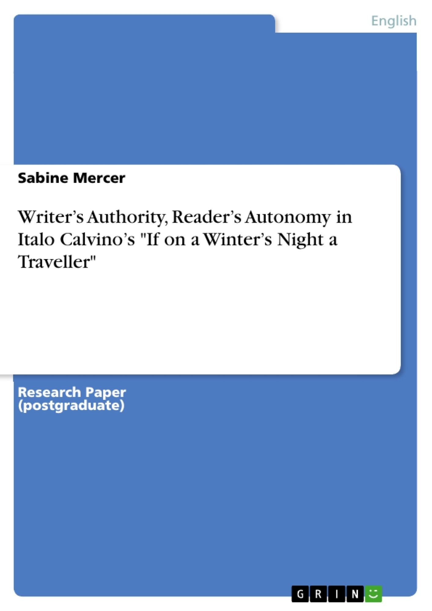 """Title: Writer's Authority, Reader's Autonomy in Italo Calvino's """"If on a Winter's Night a Traveller"""""""