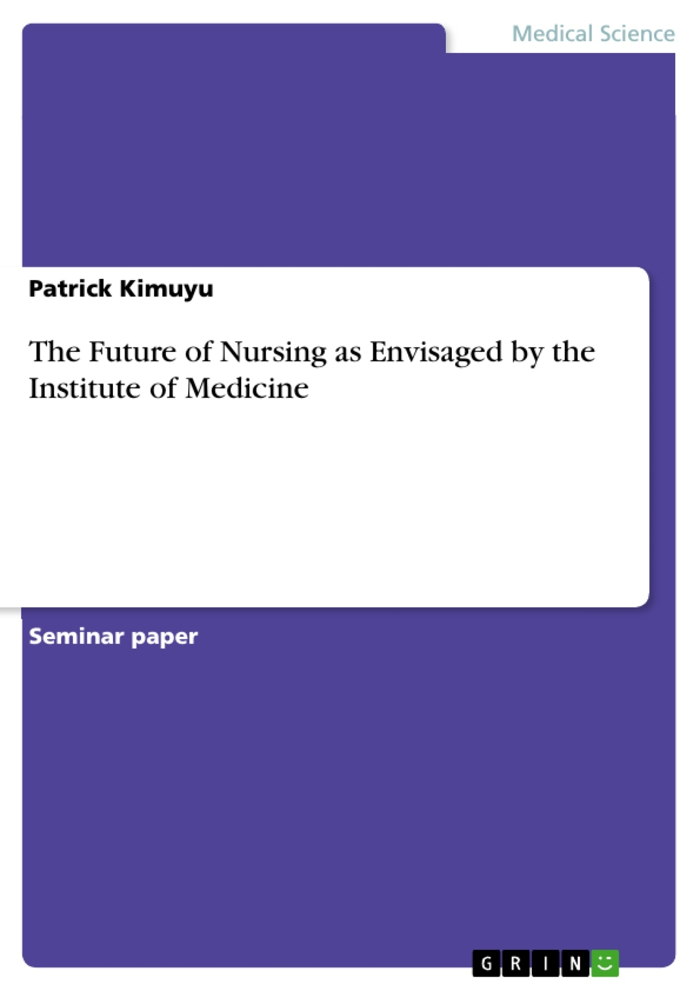 Title: The Future of Nursing as Envisaged by the Institute of Medicine
