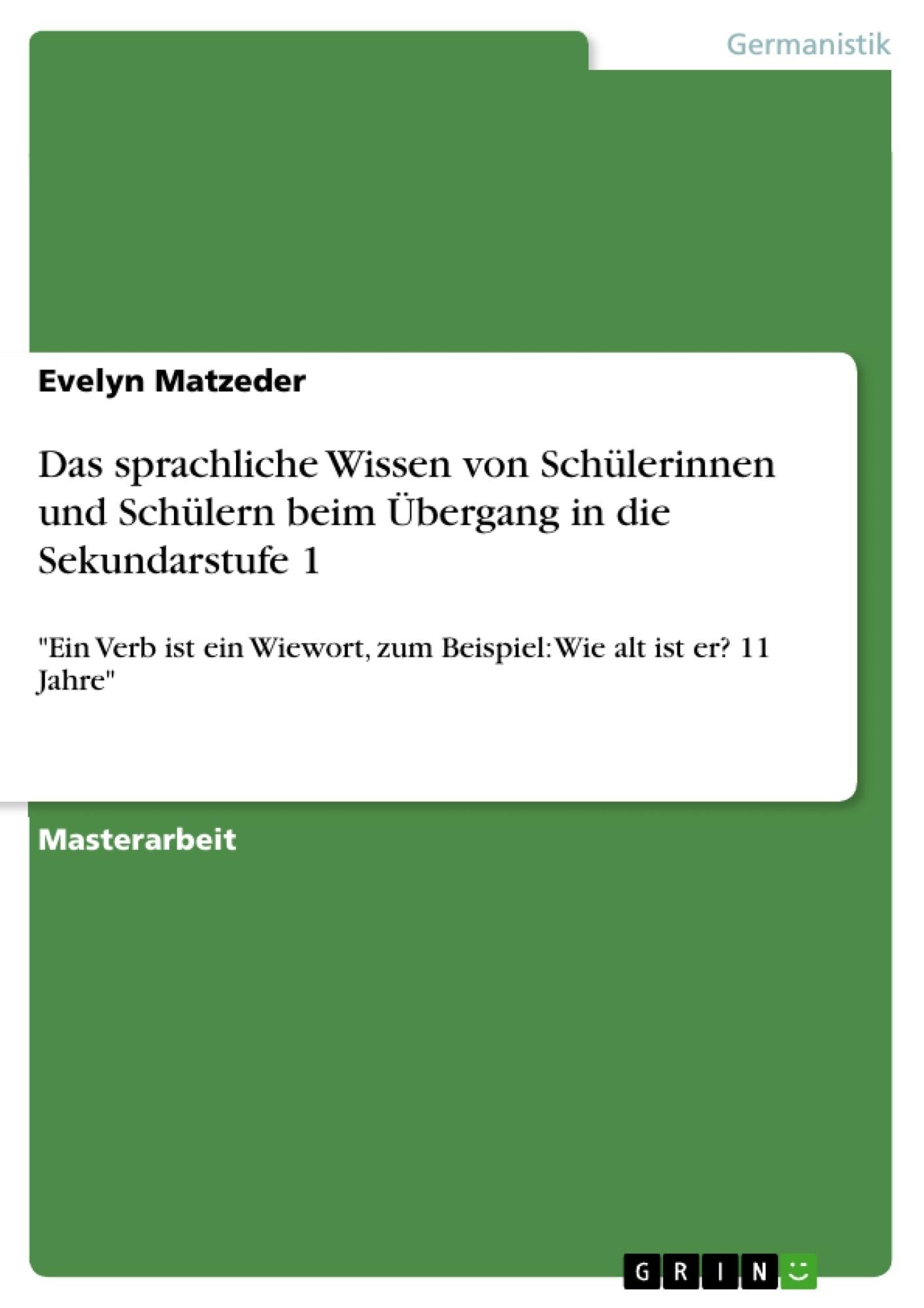 Titel: Das sprachliche Wissen von Schülerinnen und Schülern beim Übergang in die Sekundarstufe 1