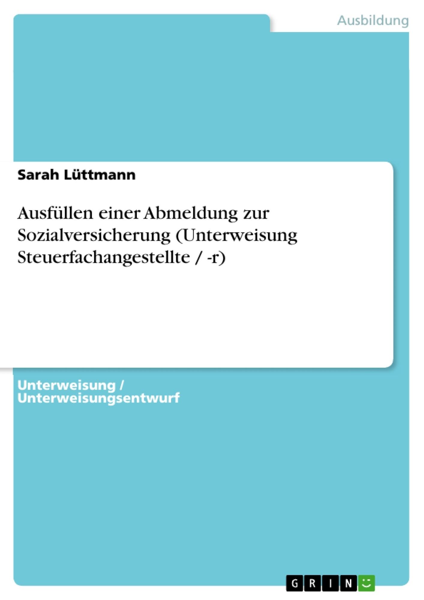 Titel: Ausfüllen einer Abmeldung zur Sozialversicherung (Unterweisung Steuerfachangestellte / -r)