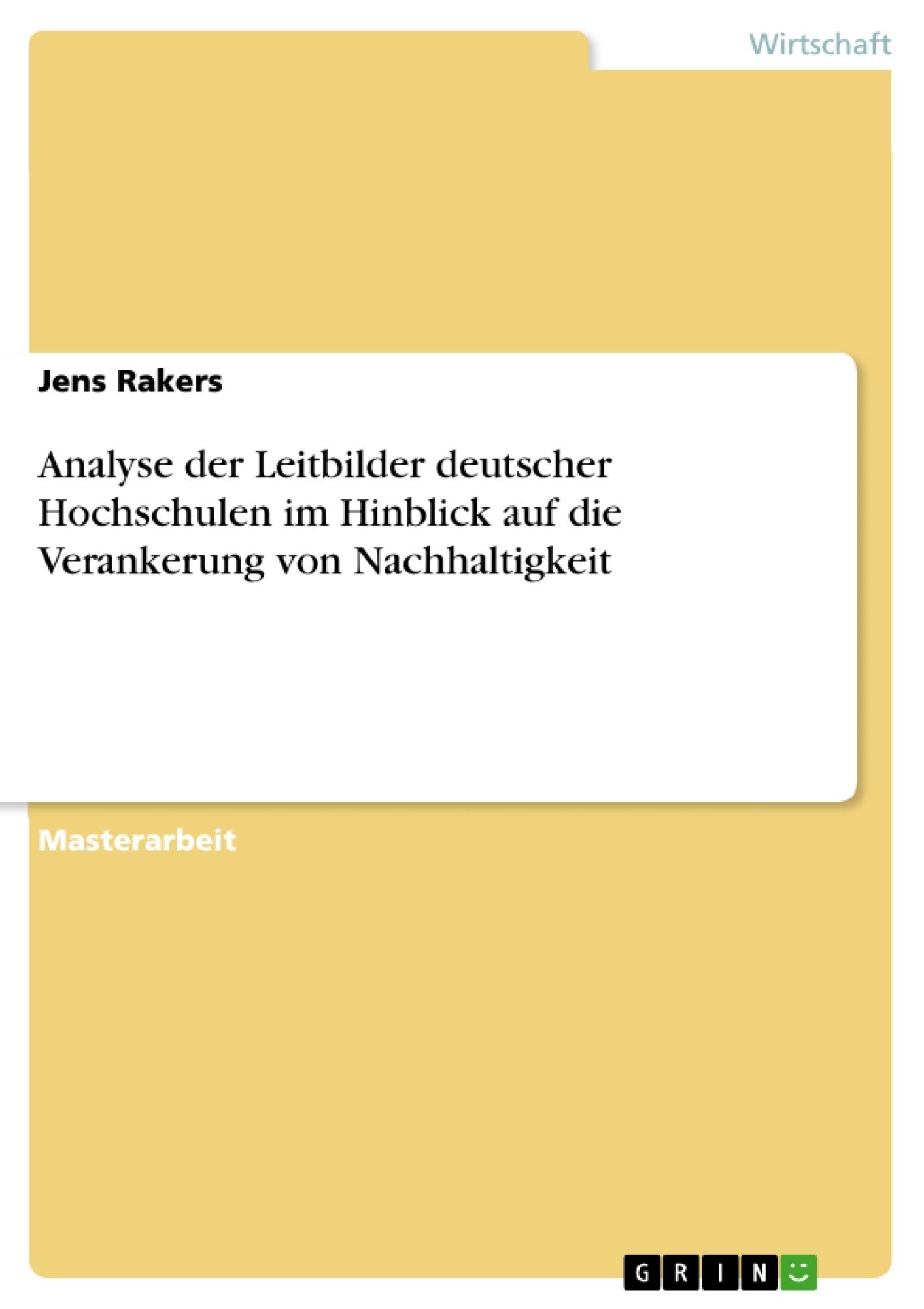Titel: Analyse der Leitbilder deutscher Hochschulen im Hinblick auf die Verankerung von Nachhaltigkeit