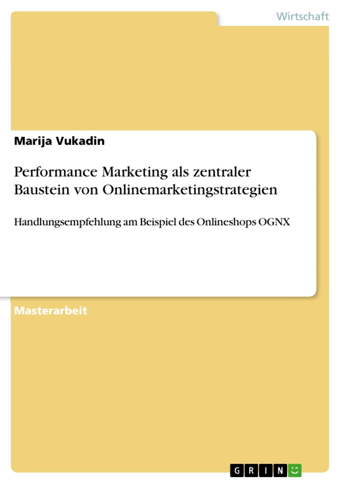 Titel: Performance Marketing als zentraler Baustein von Onlinemarketingstrategien