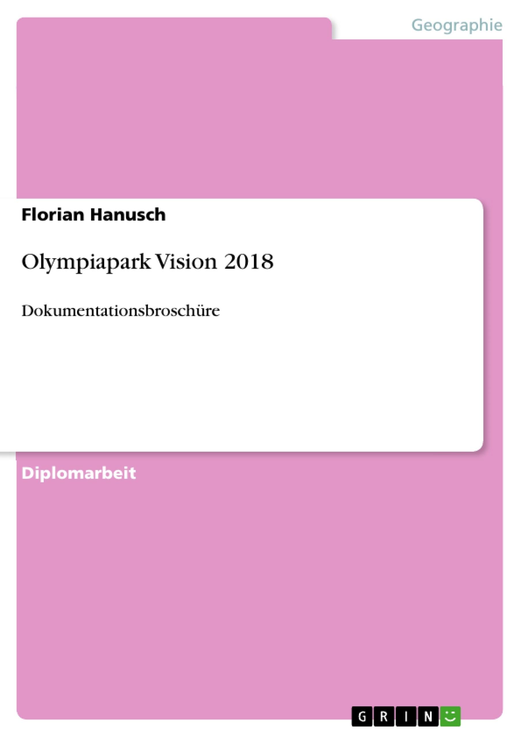 Titel: Olympiapark Vision 2018
