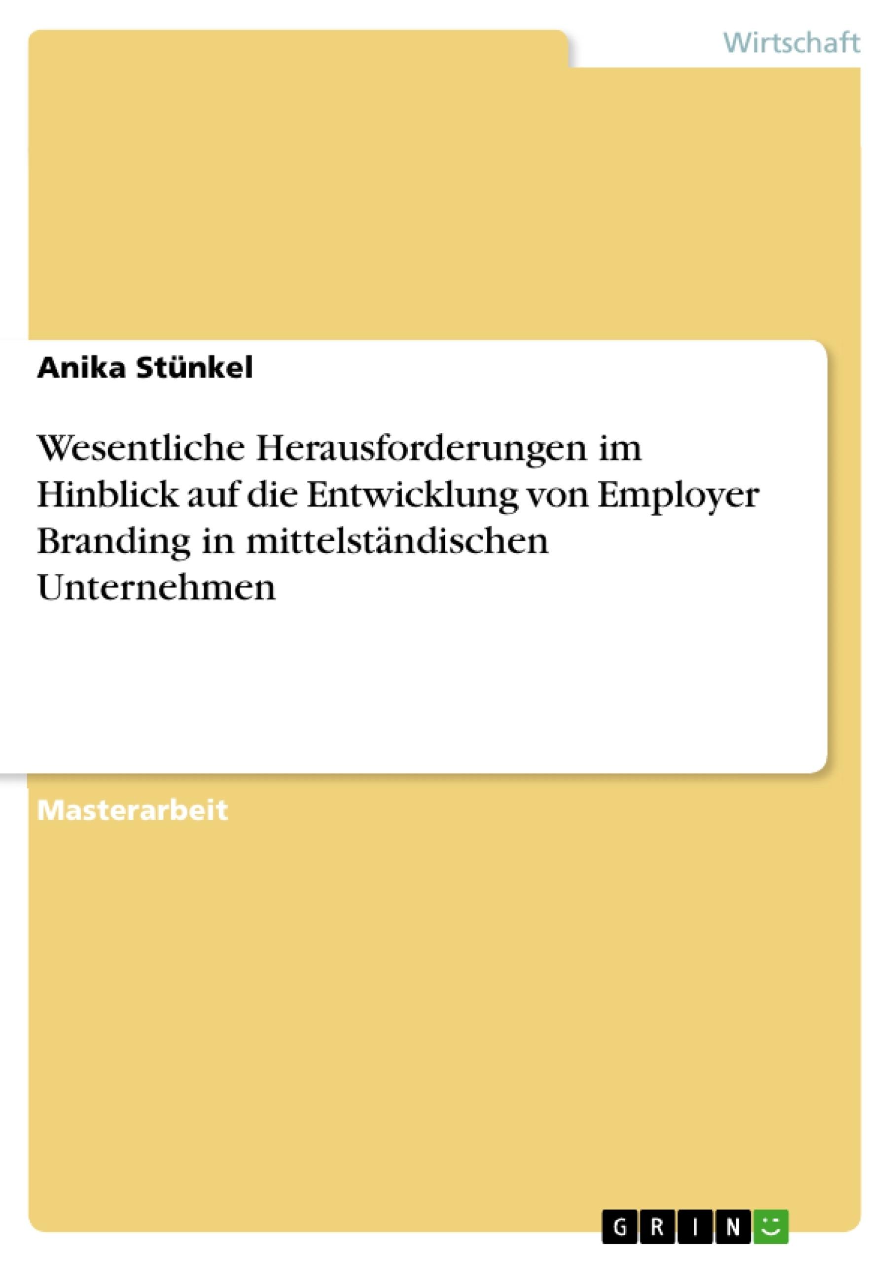 Titel: Wesentliche Herausforderungen im Hinblick auf die Entwicklung von Employer Branding in mittelständischen Unternehmen