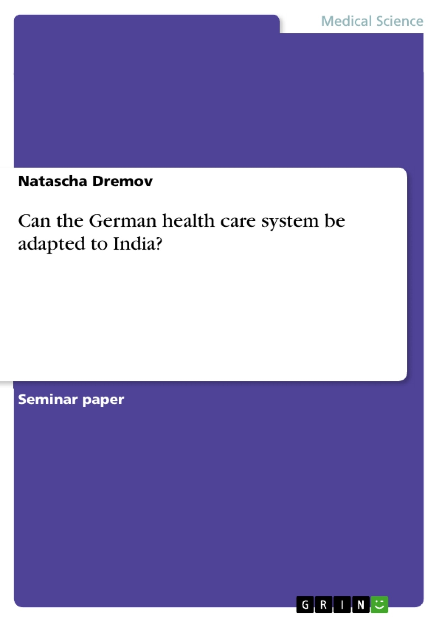 Title: Can the German health care system be adapted to India?