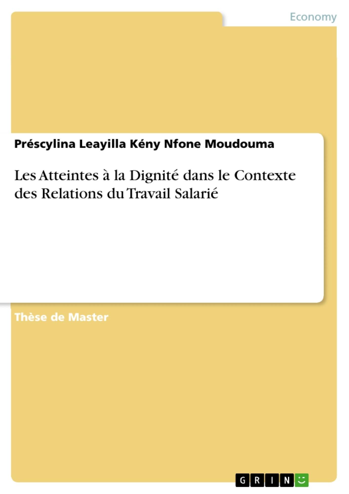 Titre: Les Atteintes à la Dignité dans le Contexte des Relations du Travail Salarié