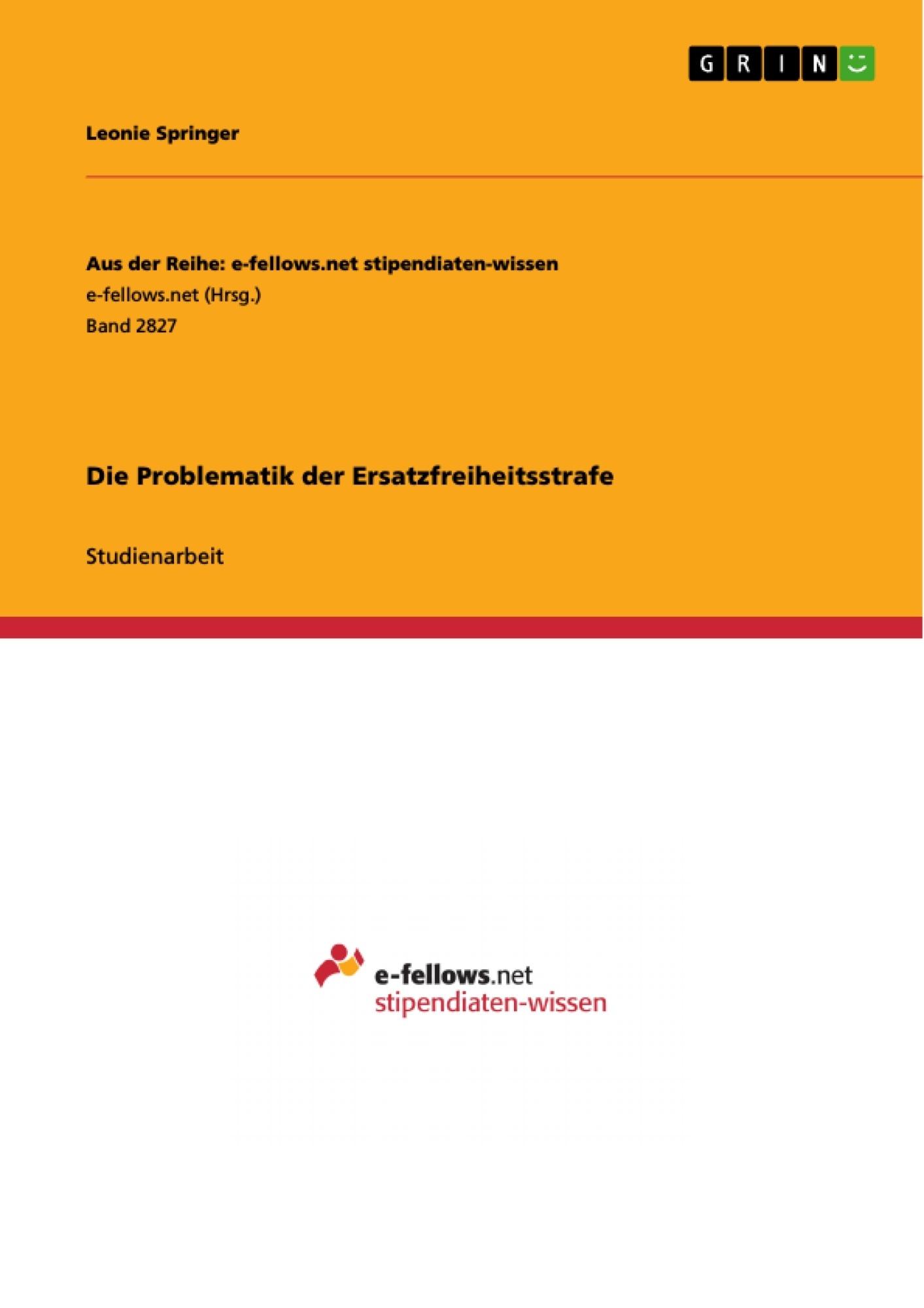 Titel: Die Problematik der Ersatzfreiheitsstrafe