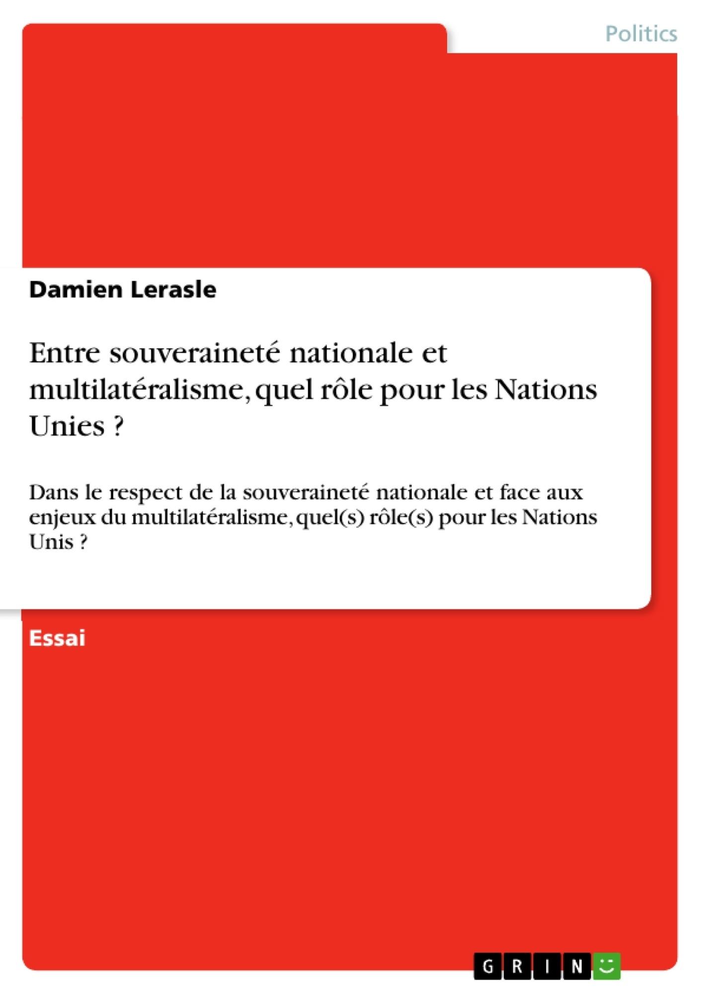 Titre: Entre souveraineté nationale et multilatéralisme, quel rôle pour les Nations Unies ?