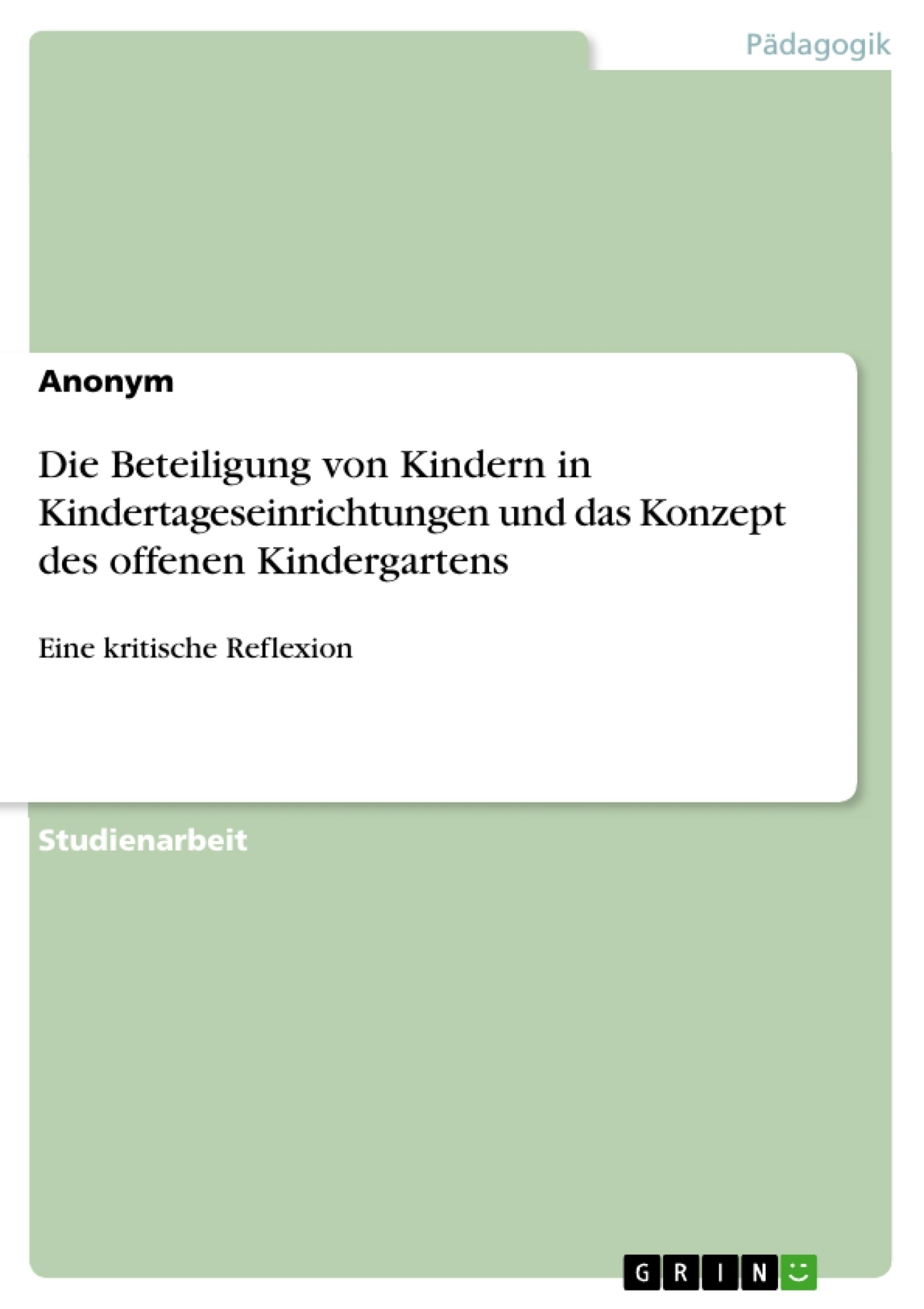Titel: Die Beteiligung von Kindern in Kindertageseinrichtungen und das Konzept des offenen Kindergartens