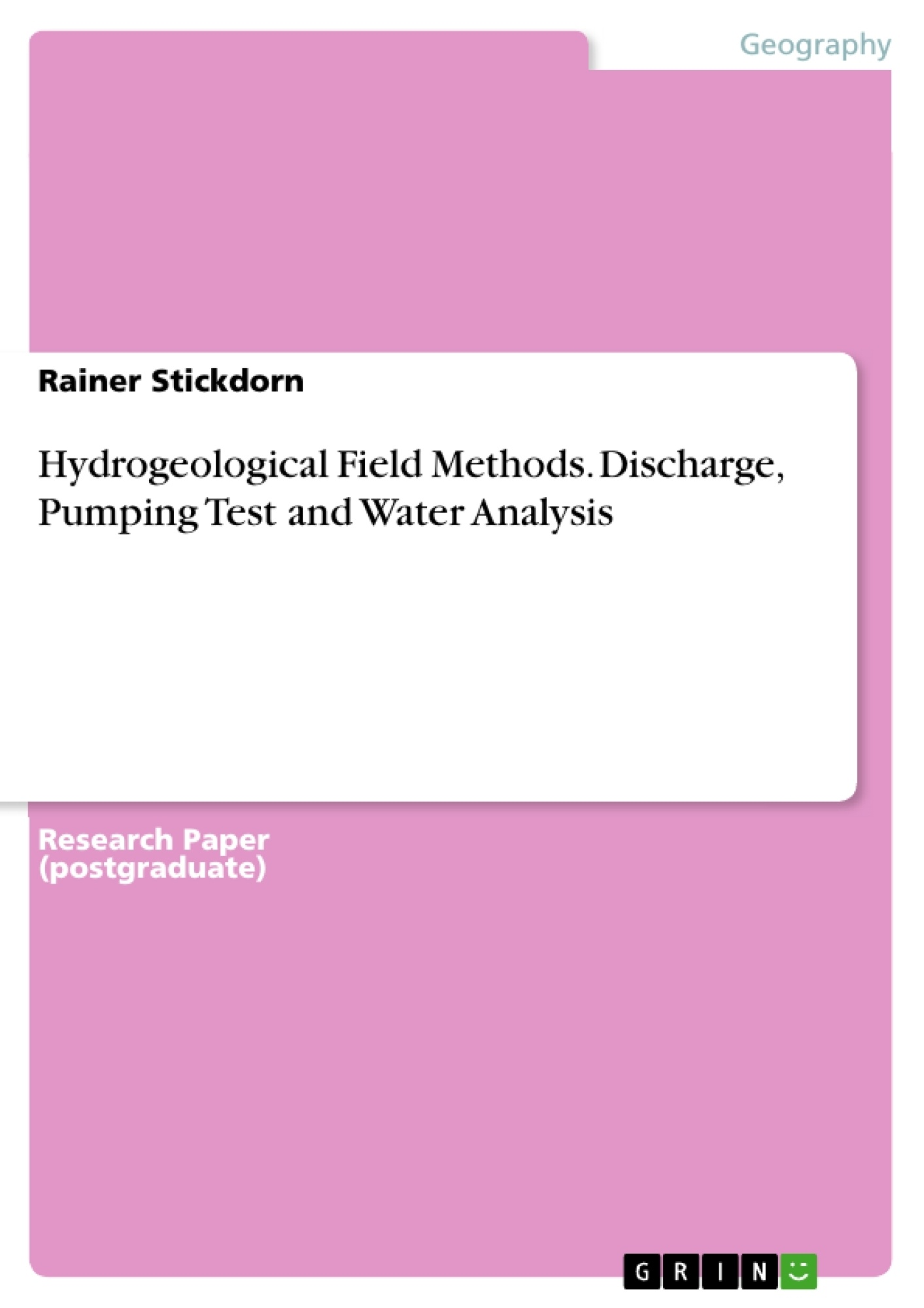 Title: Hydrogeological Field Methods. Discharge, Pumping Test and Water Analysis