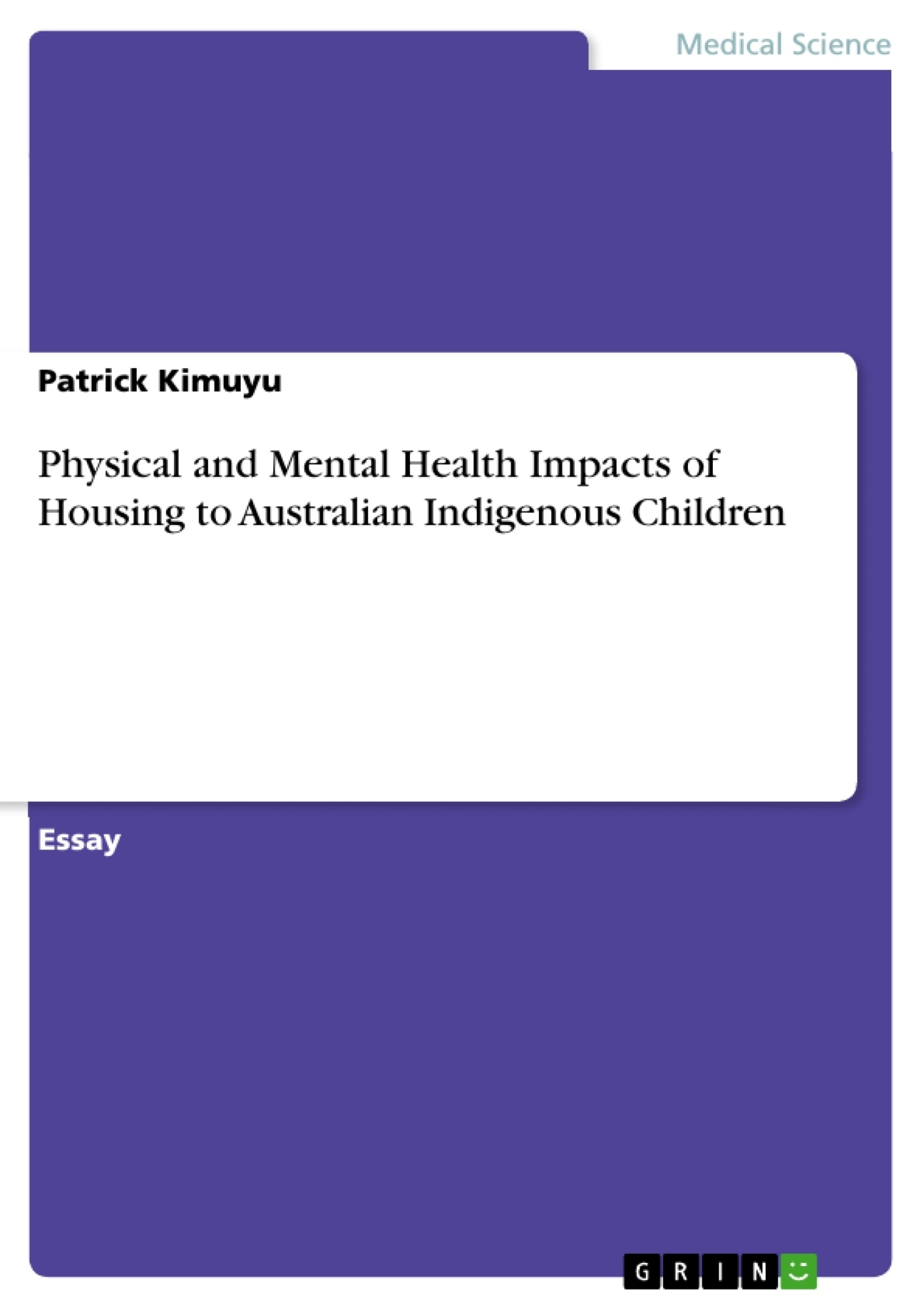 Title: Physical and Mental Health Impacts of Housing to Australian Indigenous Children
