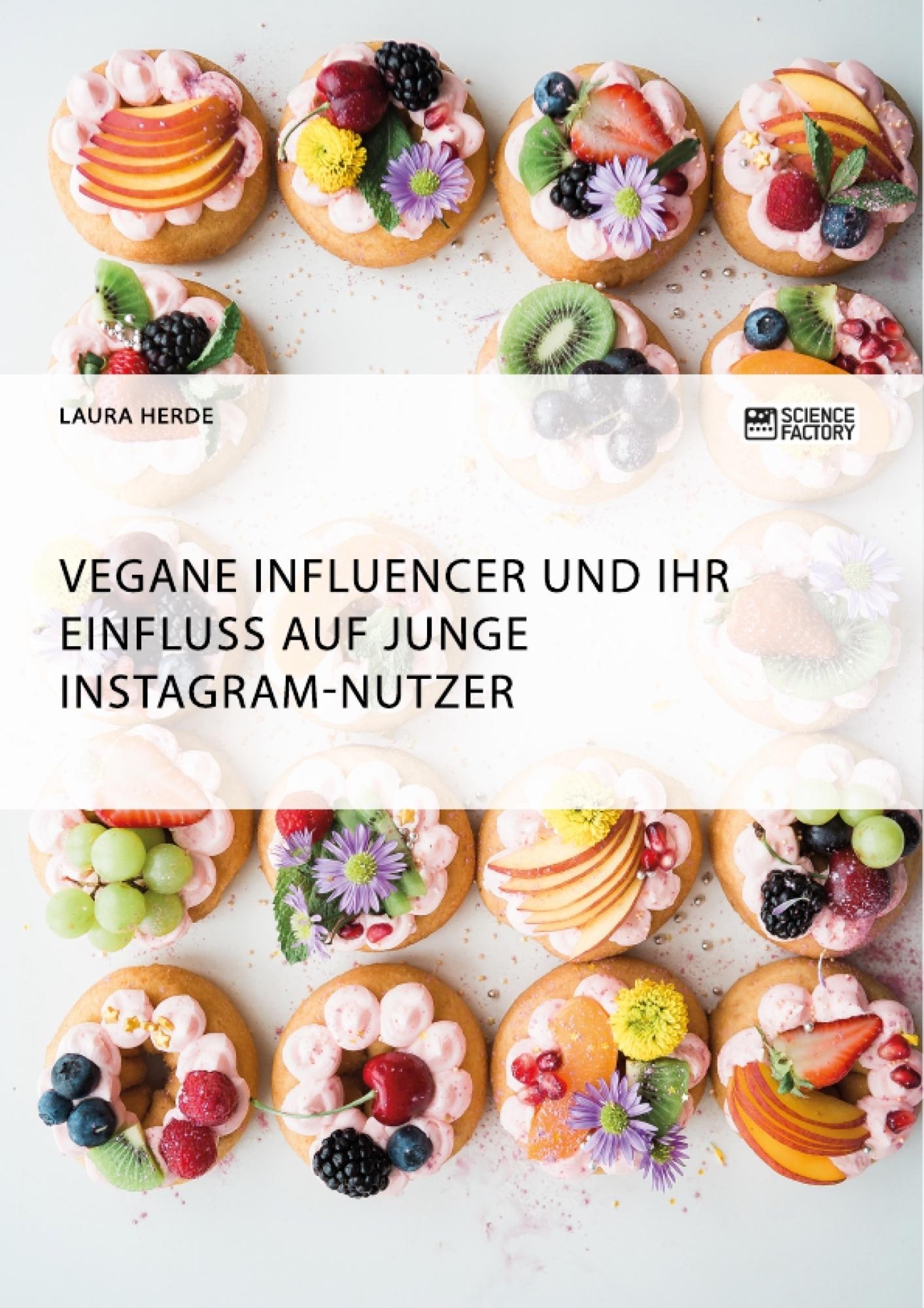 Titel: Vegane Influencer und ihr Einfluss auf junge Instagram-Nutzer