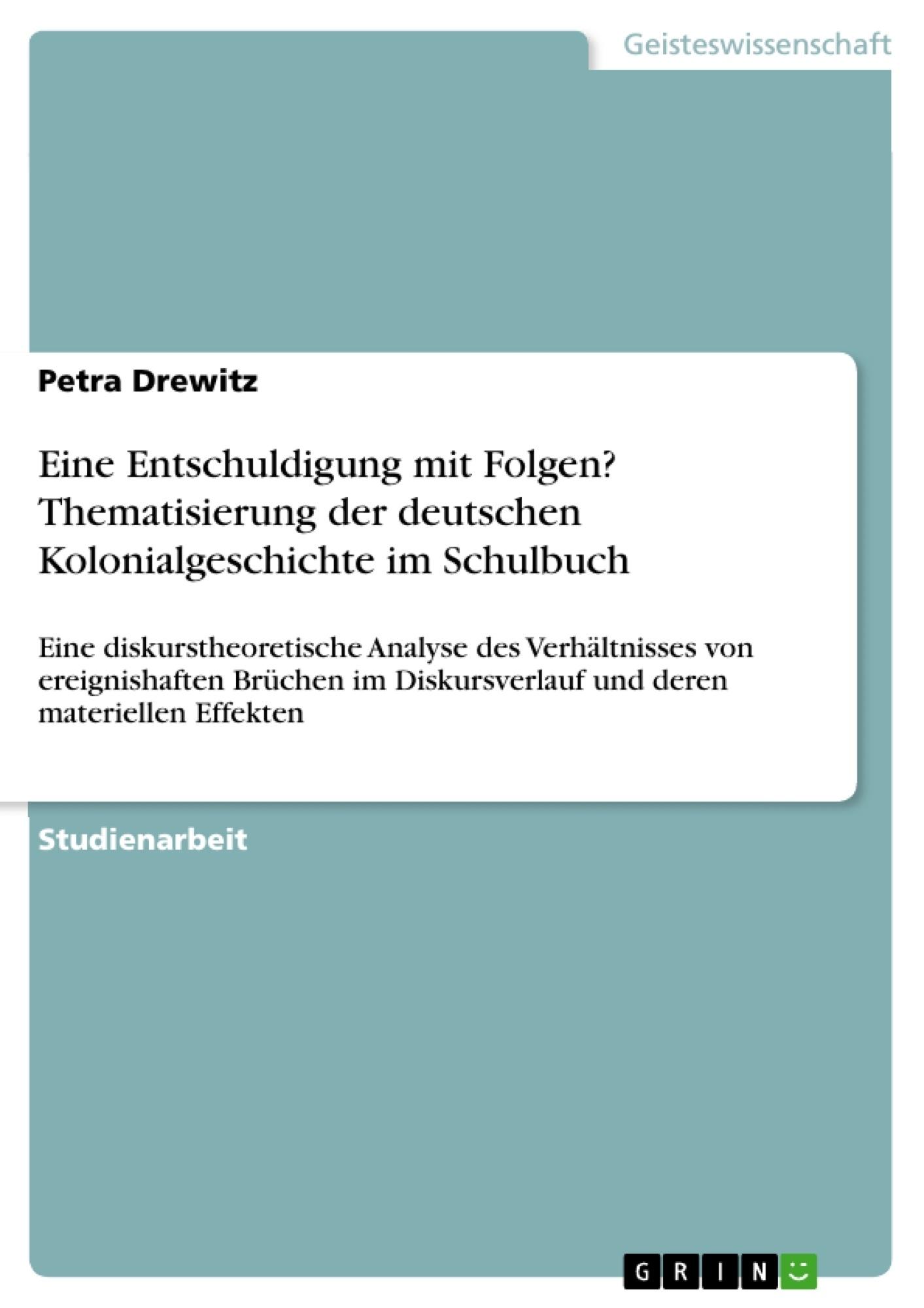 Titel: Eine Entschuldigung mit Folgen? Thematisierung der deutschen Kolonialgeschichte im Schulbuch