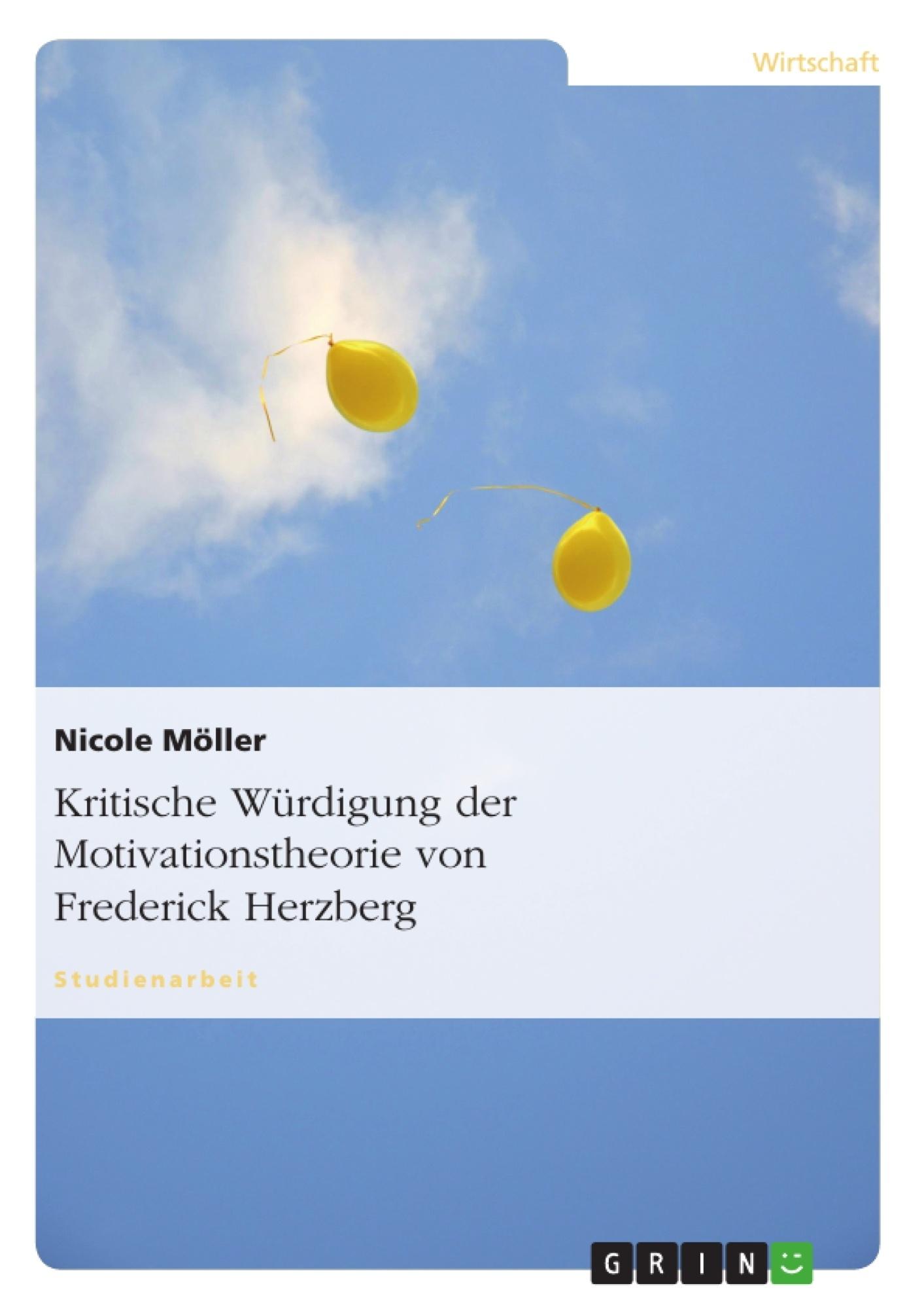 Titel: Kritische Würdigung der Motivationstheorie von Frederick Herzberg