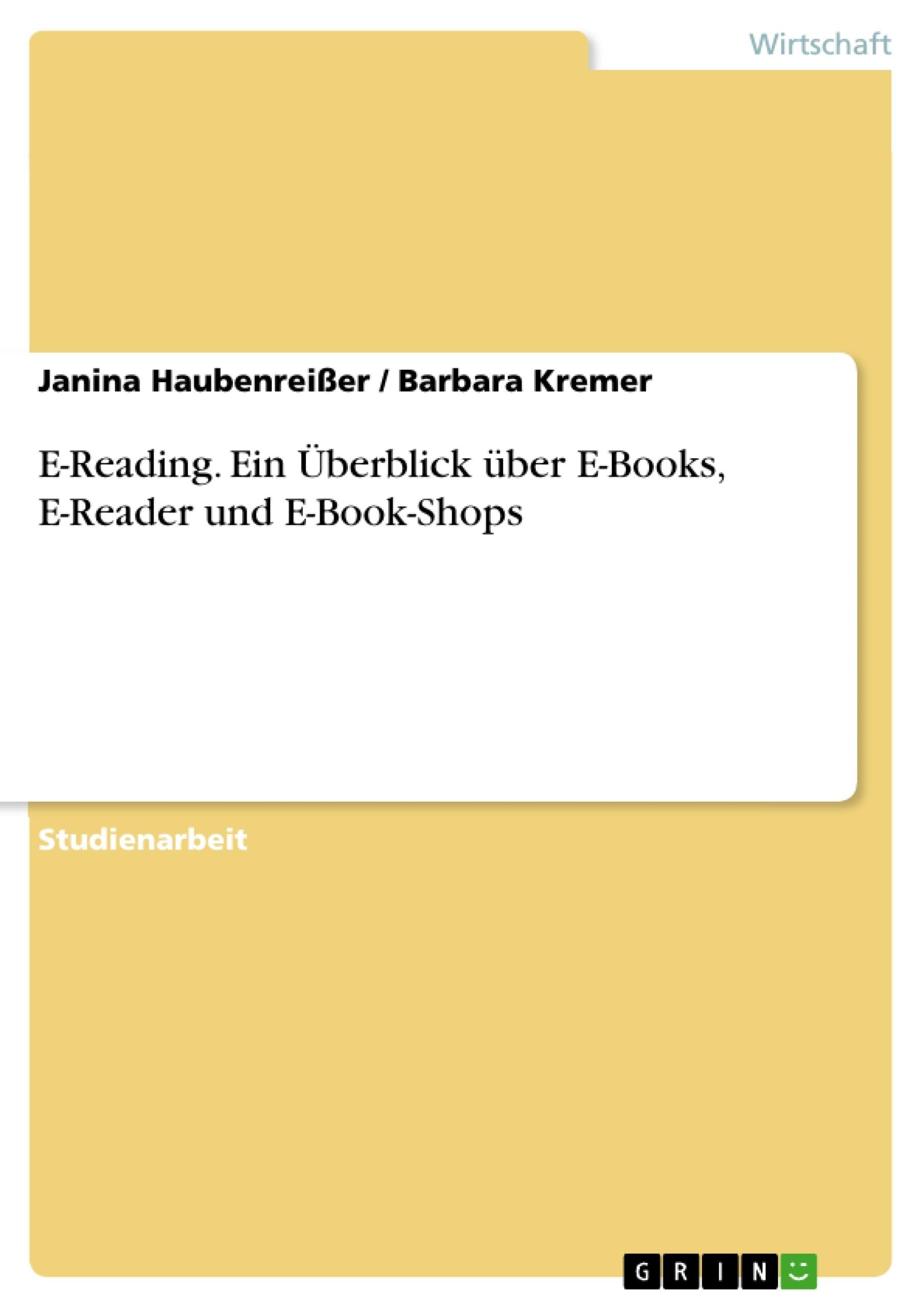 Titel: E-Reading. Ein Überblick über E-Books, E-Reader und E-Book-Shops