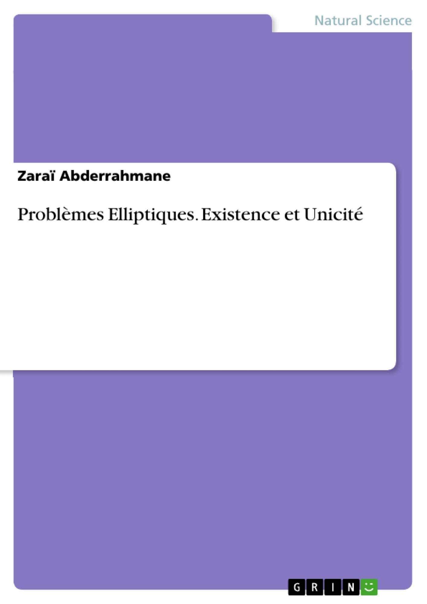 Titre: Problèmes Elliptiques. Existence et Unicité