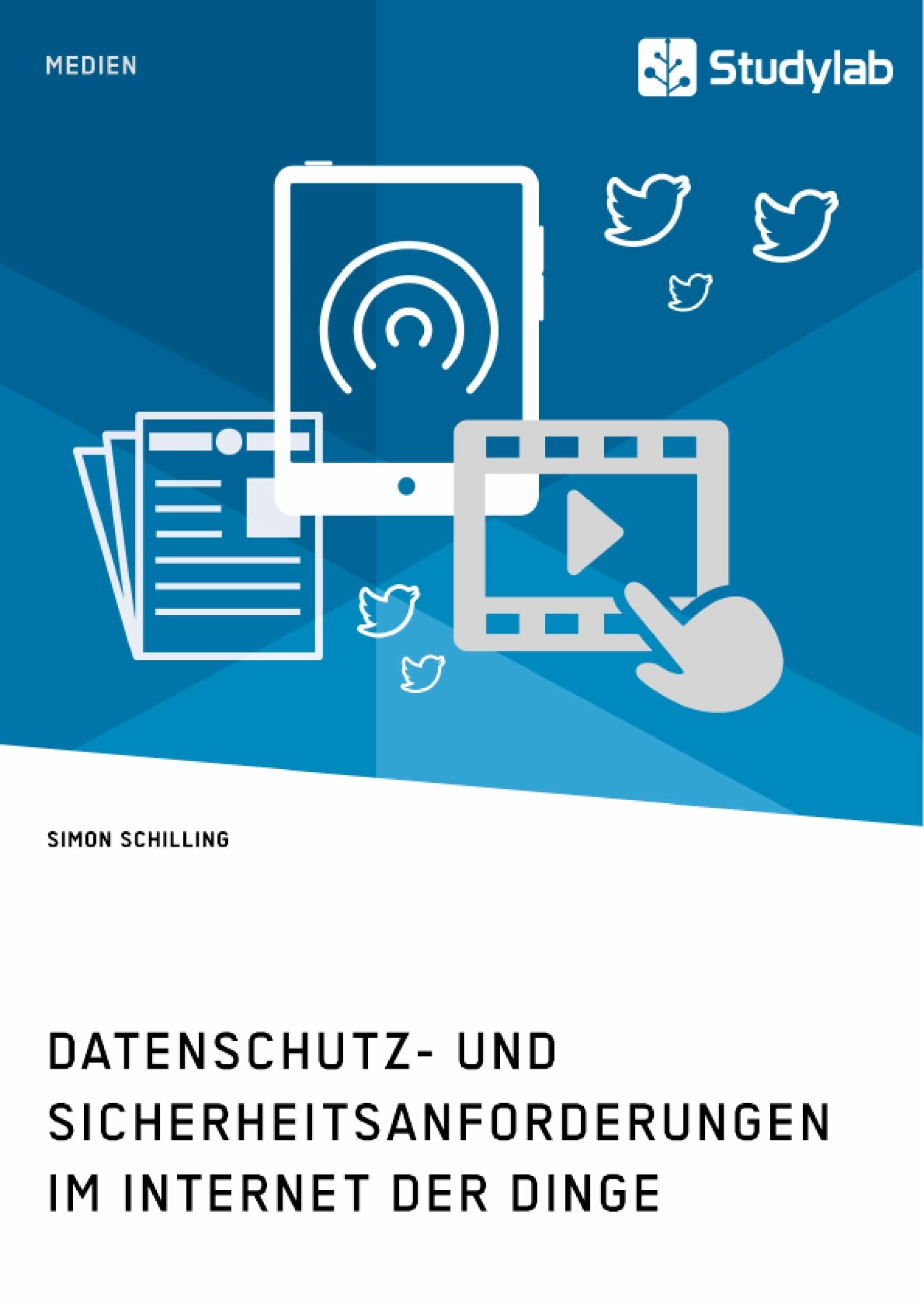 Titel: Datenschutz- und Sicherheitsanforderungen im Internet der Dinge