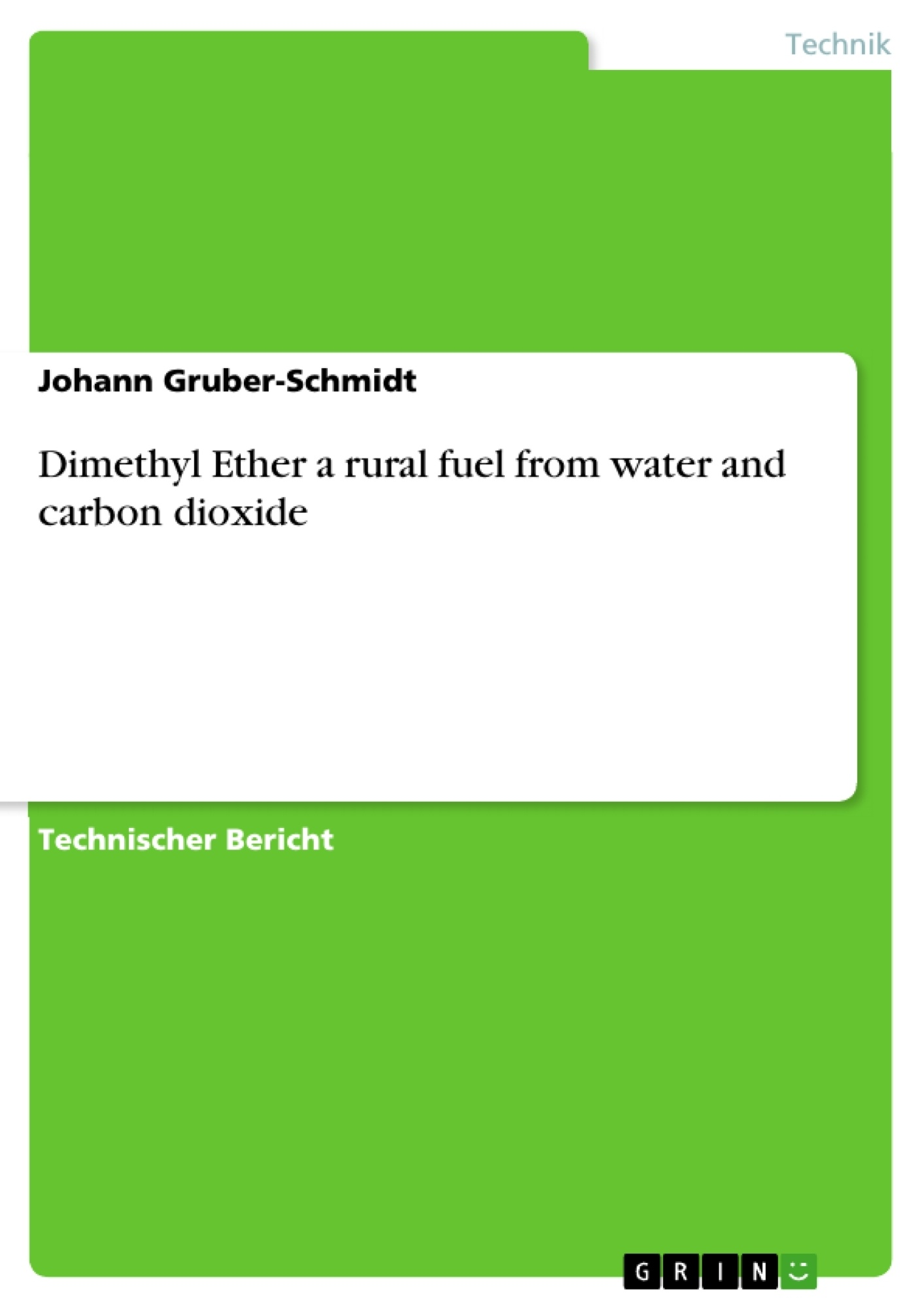 Titel: Dimethyl Ether a rural fuel from water and carbon dioxide