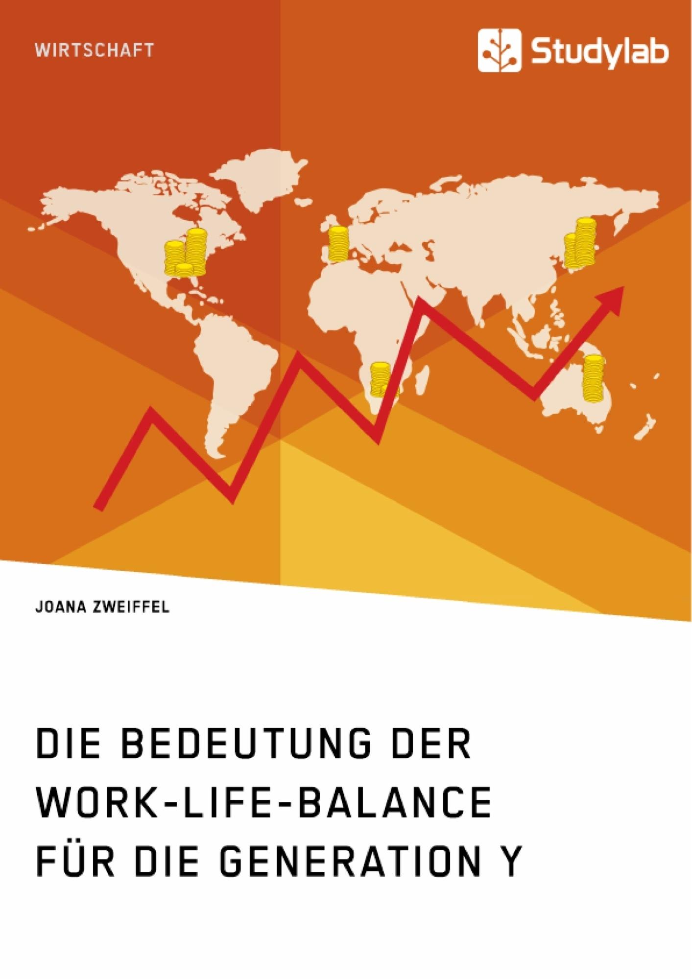 Titel: Die Bedeutung der Work-Life-Balance für die Generation Y