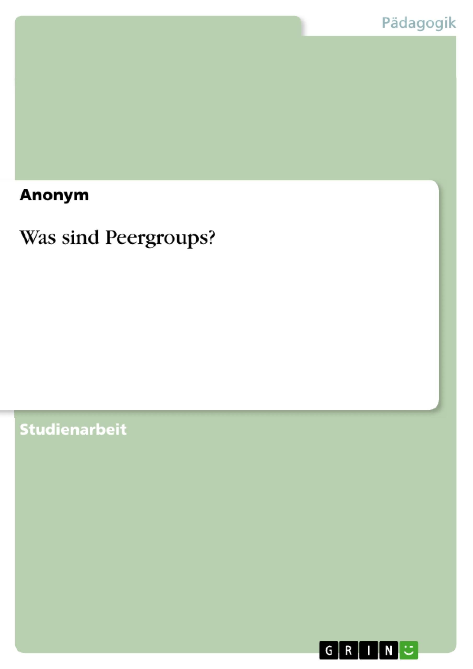 Titel: Was sind Peergroups?