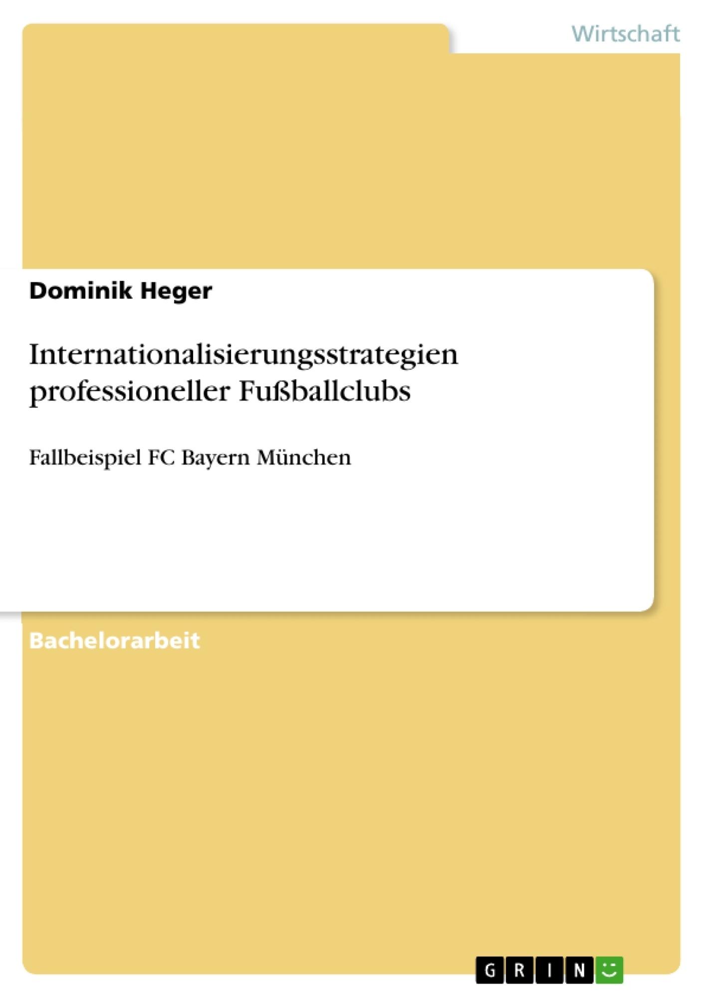 Titel: Internationalisierungsstrategien professioneller Fußballclubs