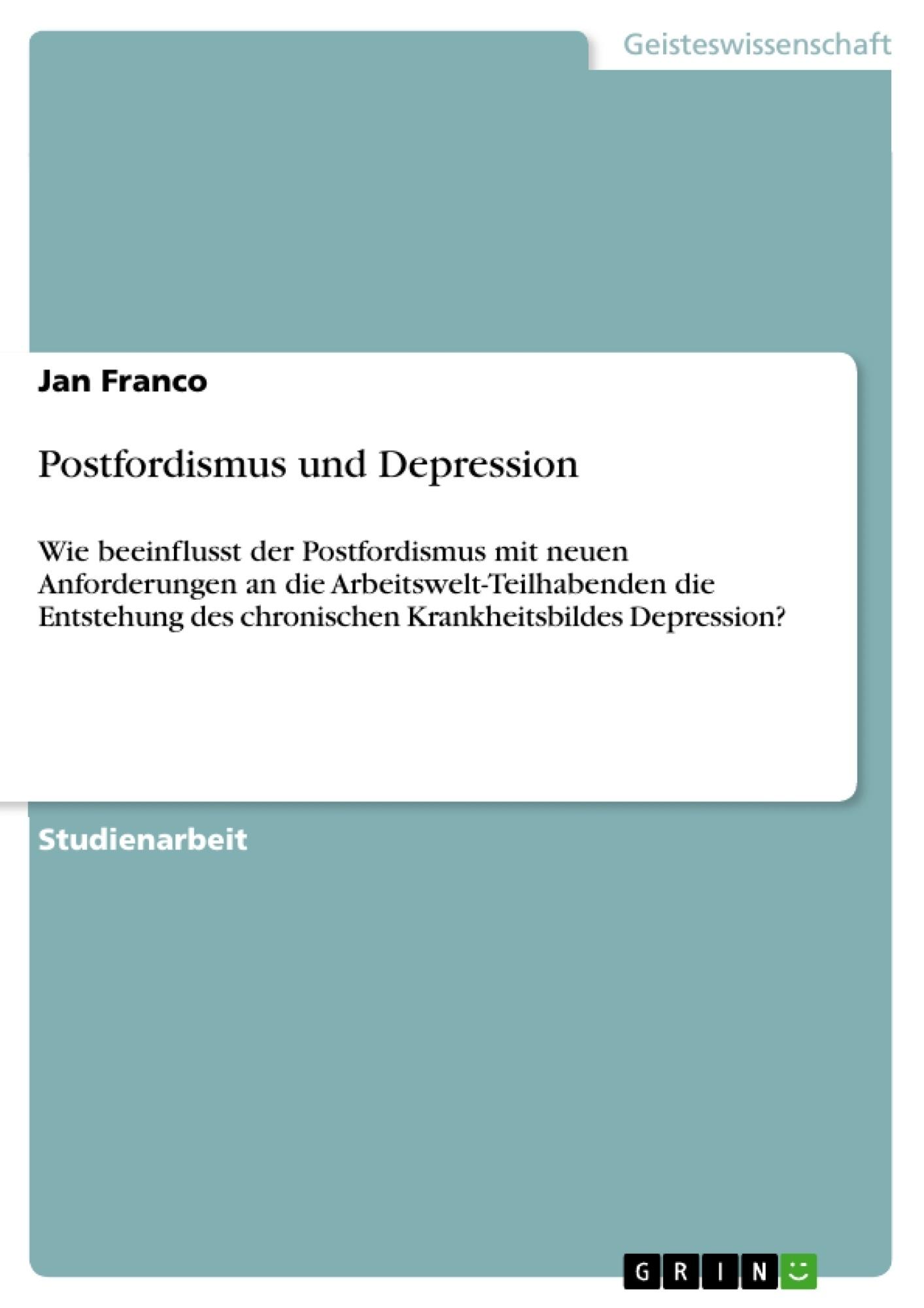 Titel: Postfordismus und Depression