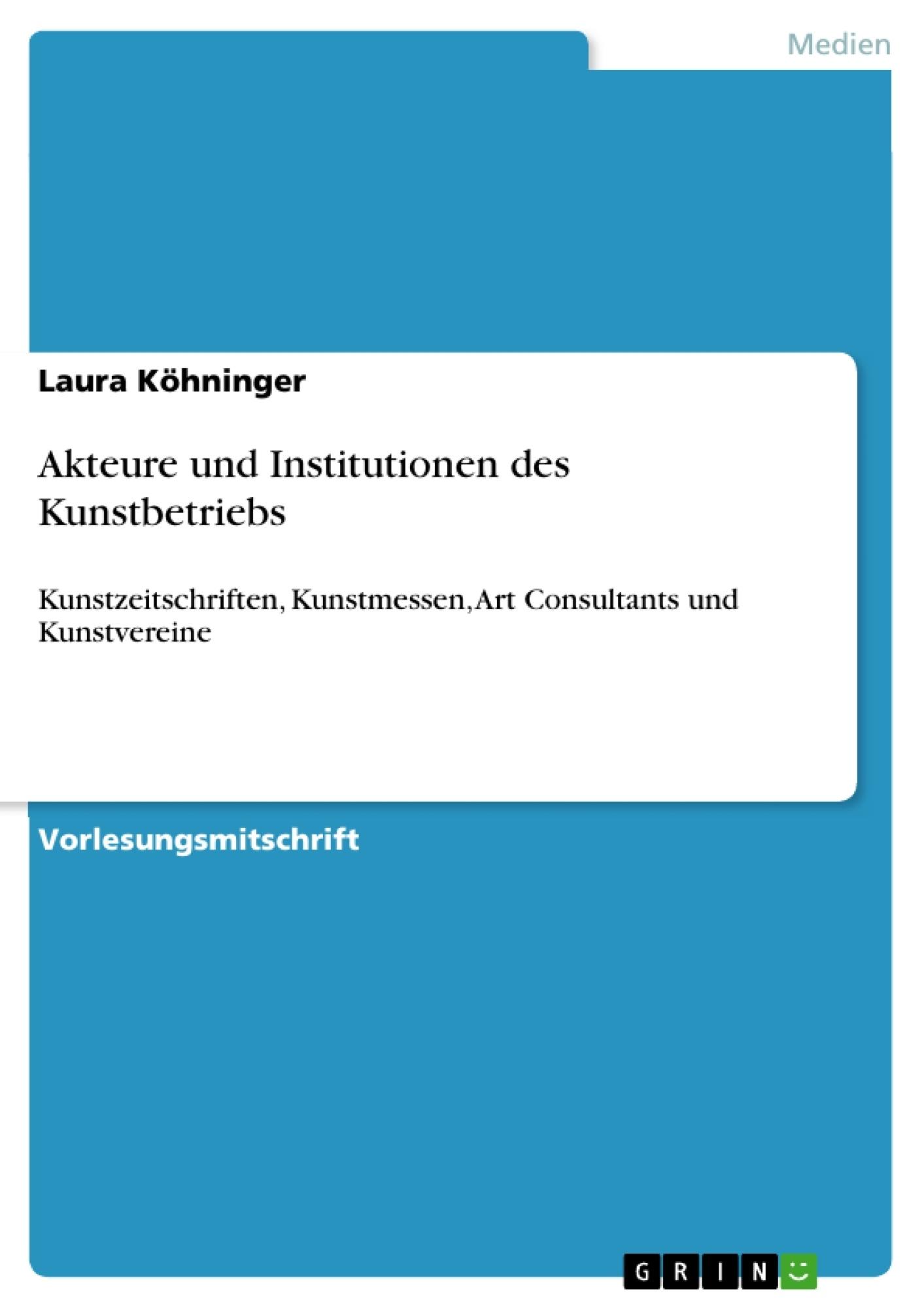 Titel: Akteure und Institutionen des Kunstbetriebs