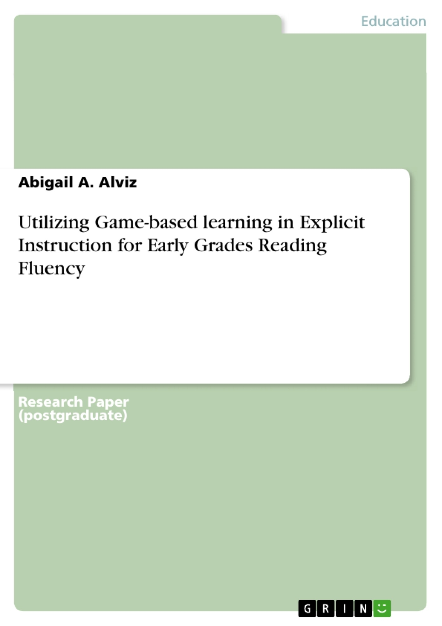 Title: Utilizing Game-based learning in Explicit Instruction for Early Grades Reading Fluency