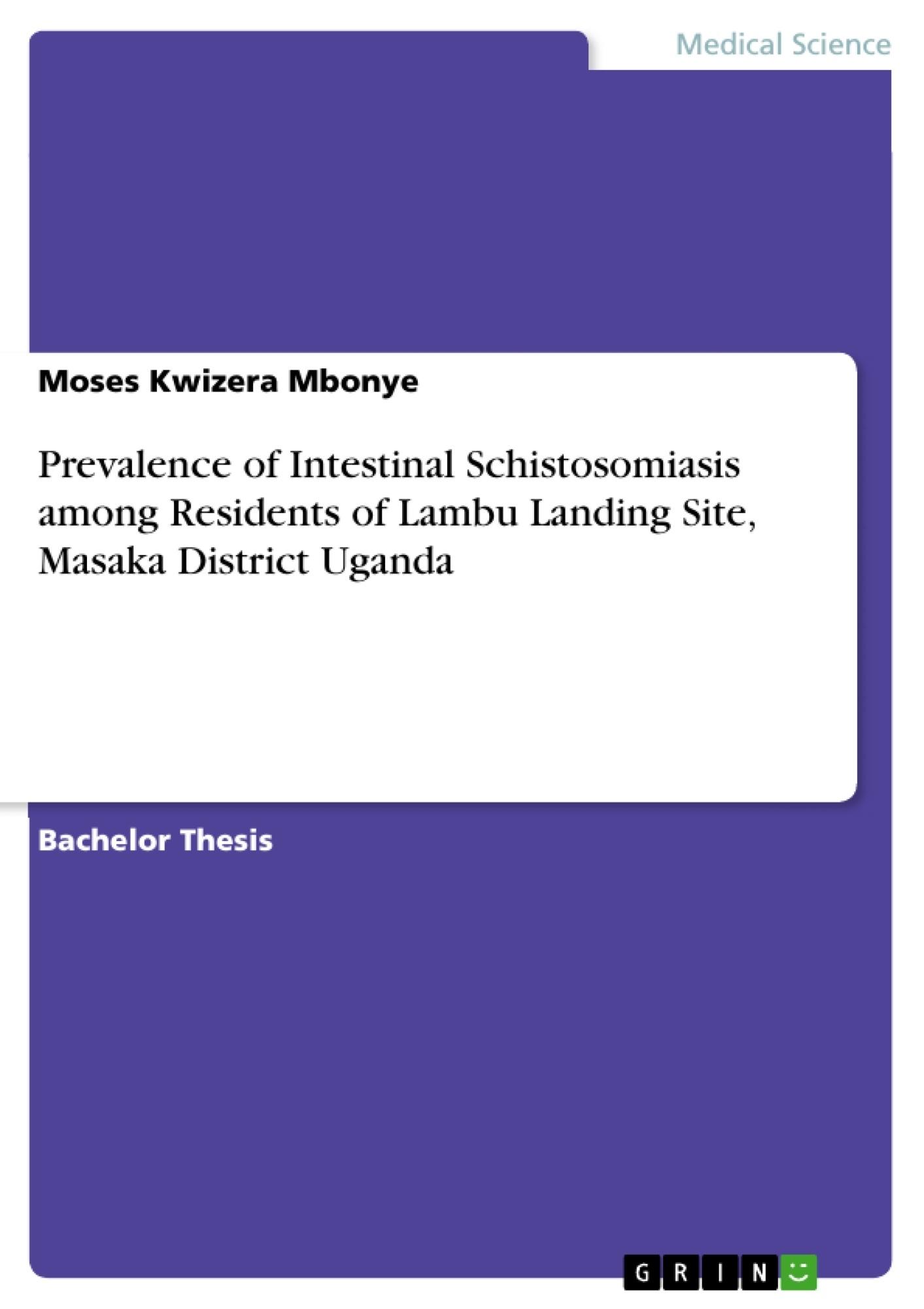 Title: Prevalence of Intestinal Schistosomiasis among Residents of Lambu Landing Site, Masaka District Uganda