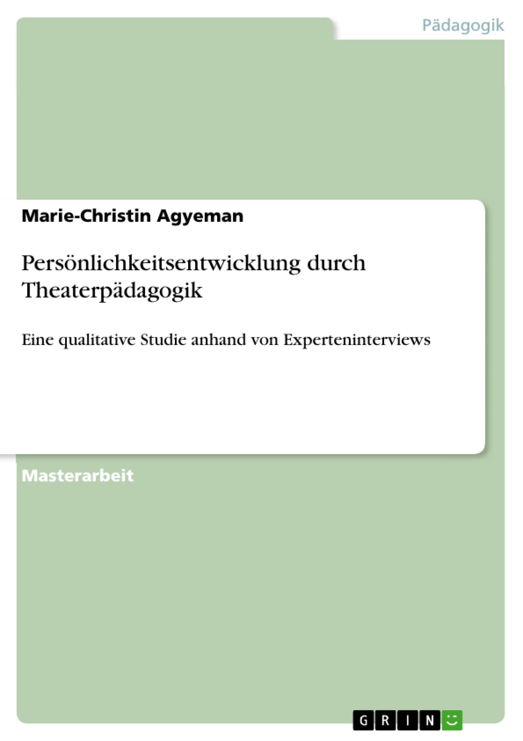 Titel: Persönlichkeitsentwicklung durch Theaterpädagogik