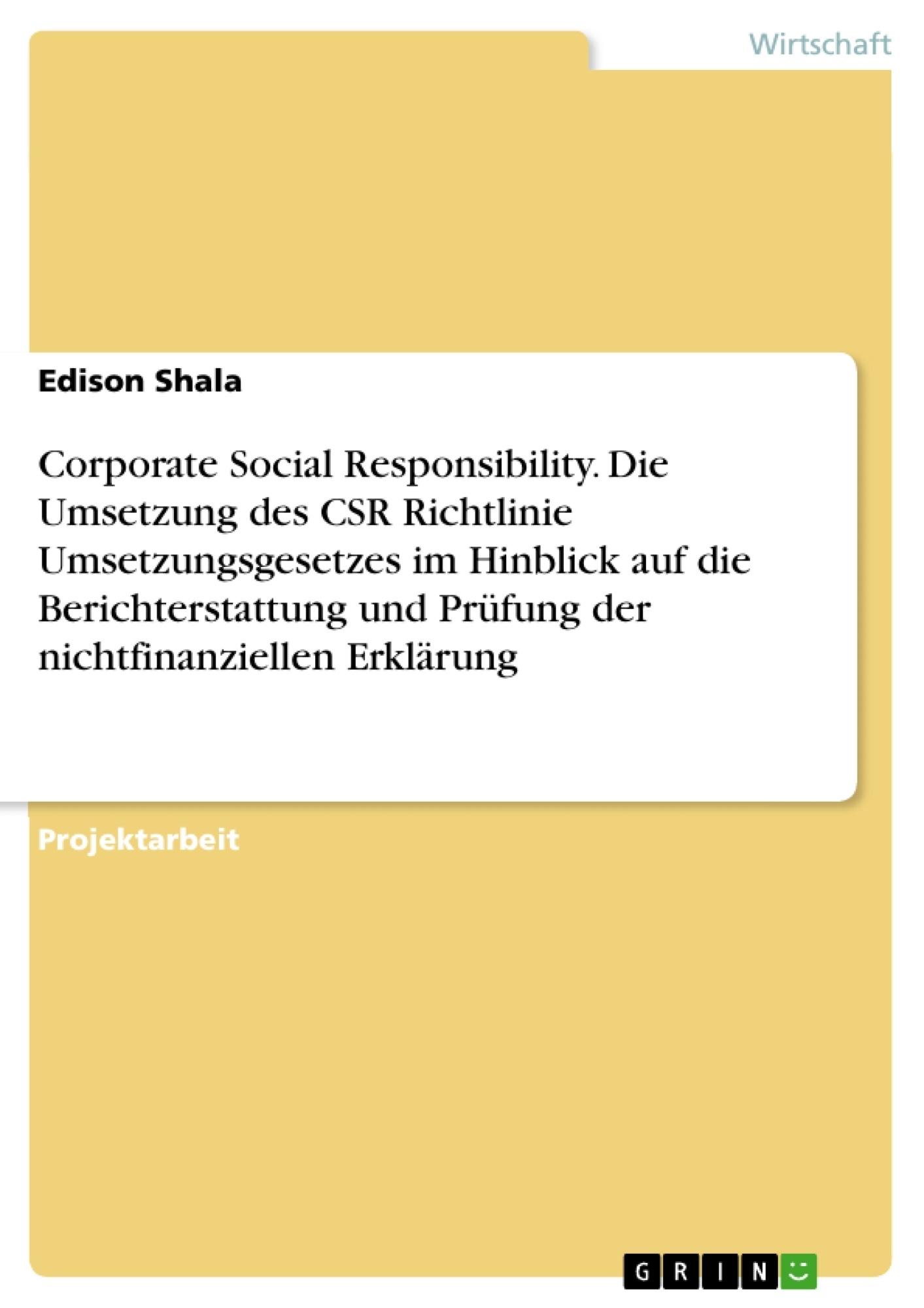 Titel: Corporate Social Responsibility. Die Umsetzung des CSR Richtlinie Umsetzungsgesetzes im Hinblick auf die Berichterstattung und Prüfung der nichtfinanziellen Erklärung
