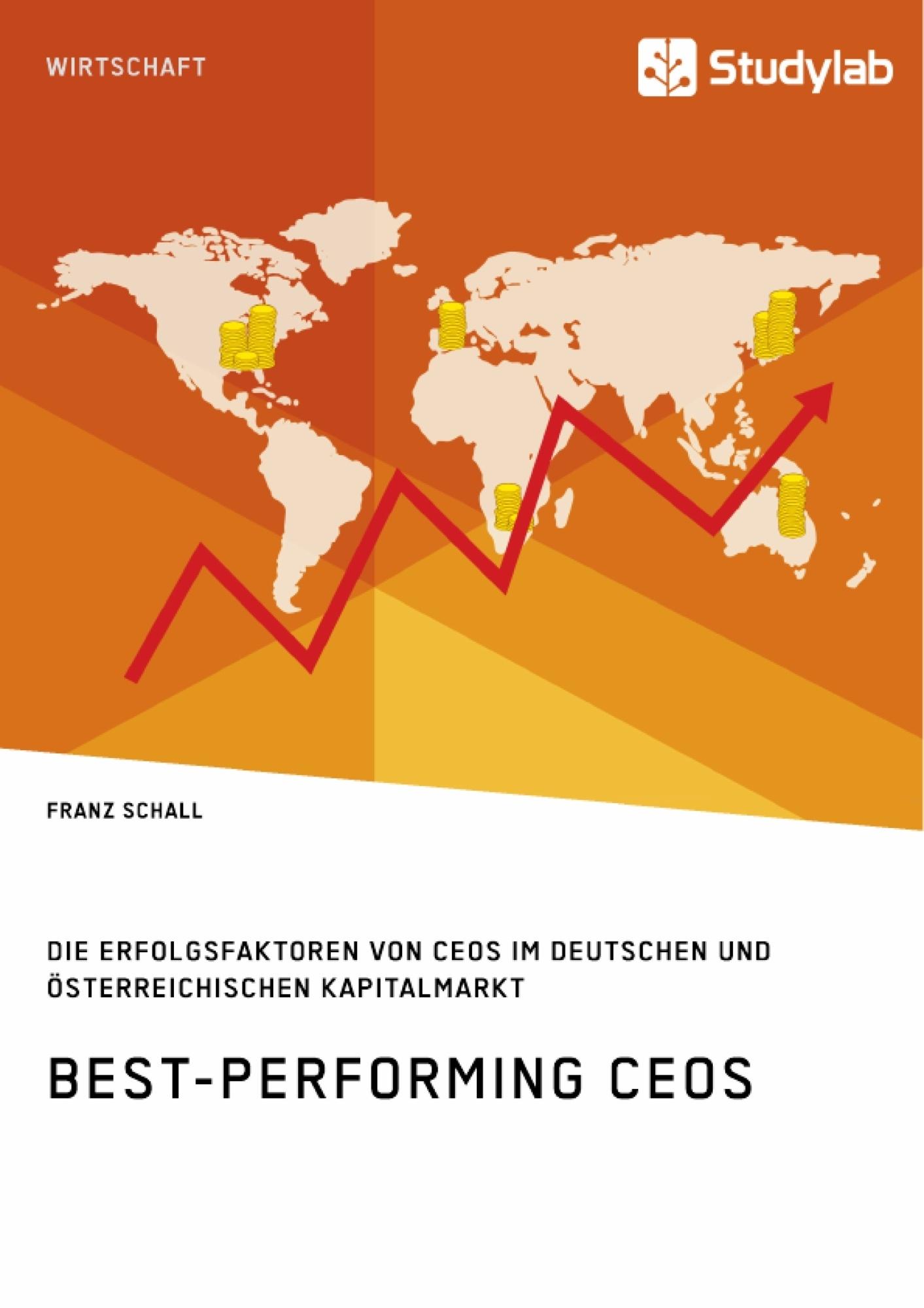 GRIN   Best Performing CEOs. Die Erfolgsfaktoren von CEOs im deutschen und  österreichischen Kapitalmarkt