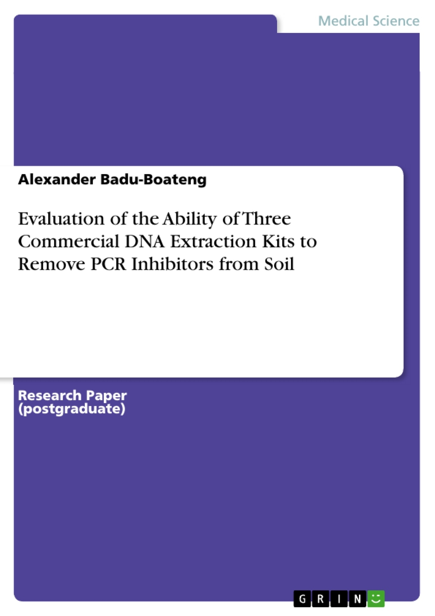 Title: Evaluation of the Ability of Three Commercial DNA Extraction Kits to Remove PCR Inhibitors from Soil