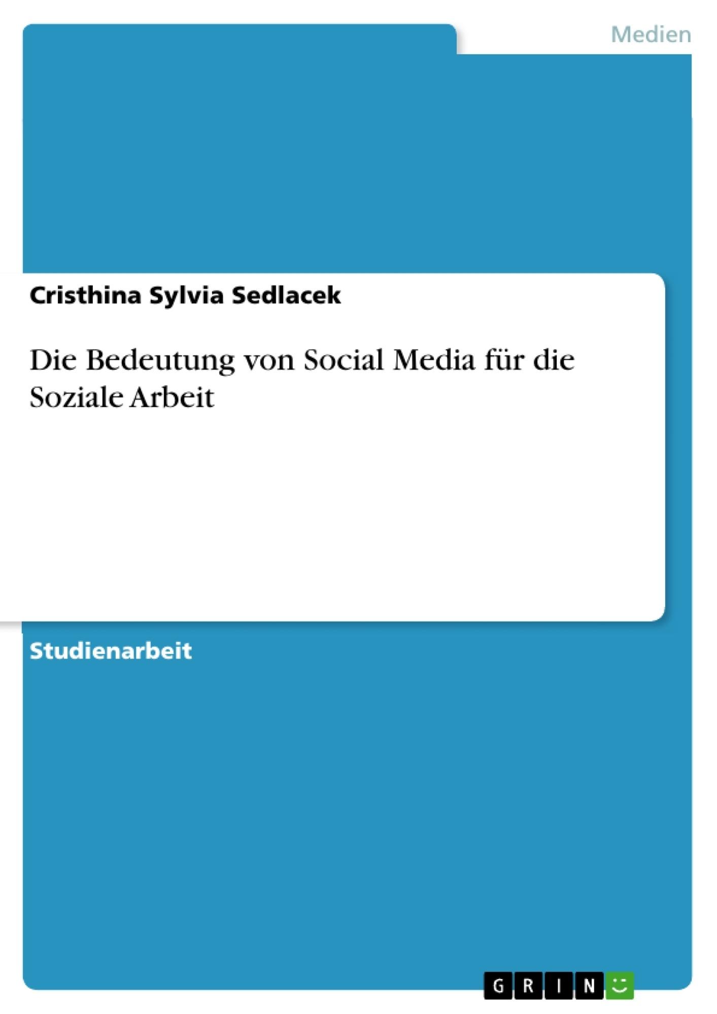 Titel: Die Bedeutung von Social Media für die Soziale Arbeit