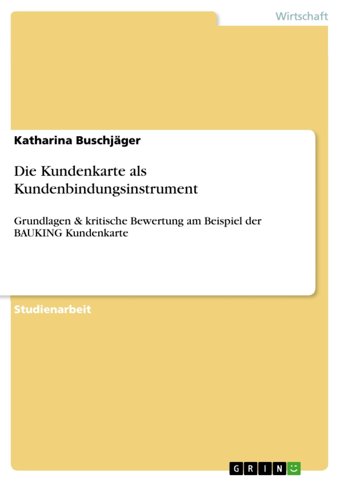 Titel: Die Kundenkarte als Kundenbindungsinstrument
