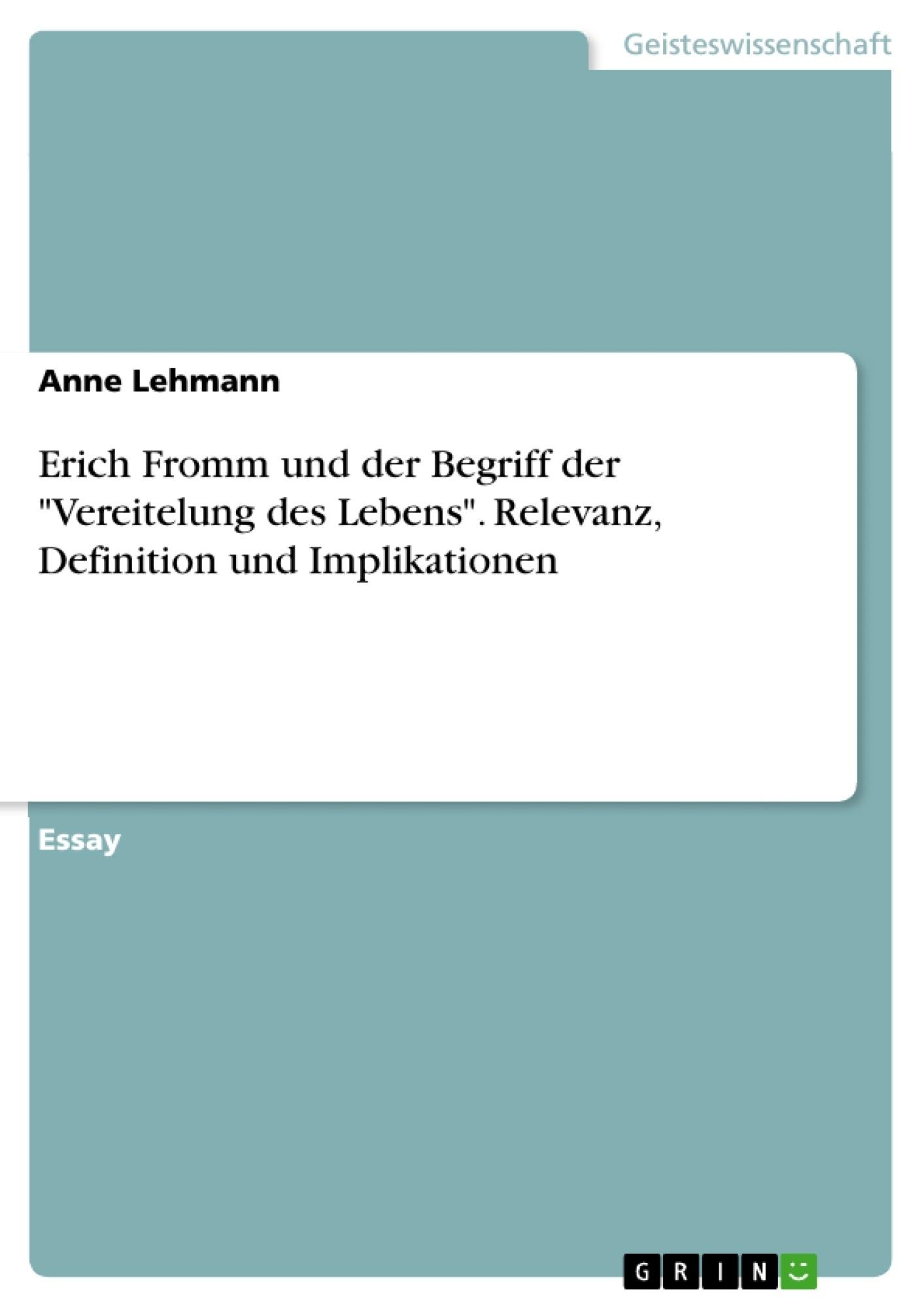 """Titel: Erich Fromm und der Begriff der """"Vereitelung des Lebens"""". Relevanz, Definition und Implikationen"""