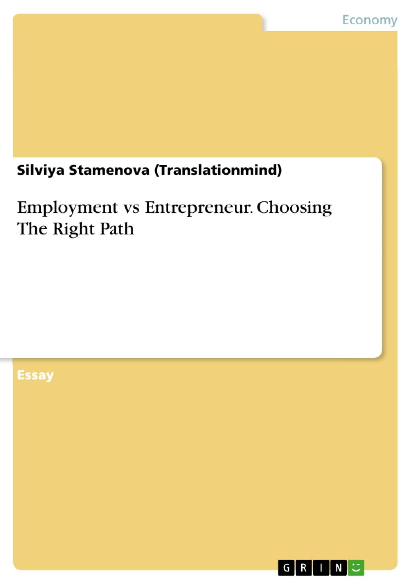 Title: Employment vs Entrepreneur. Choosing The Right Path