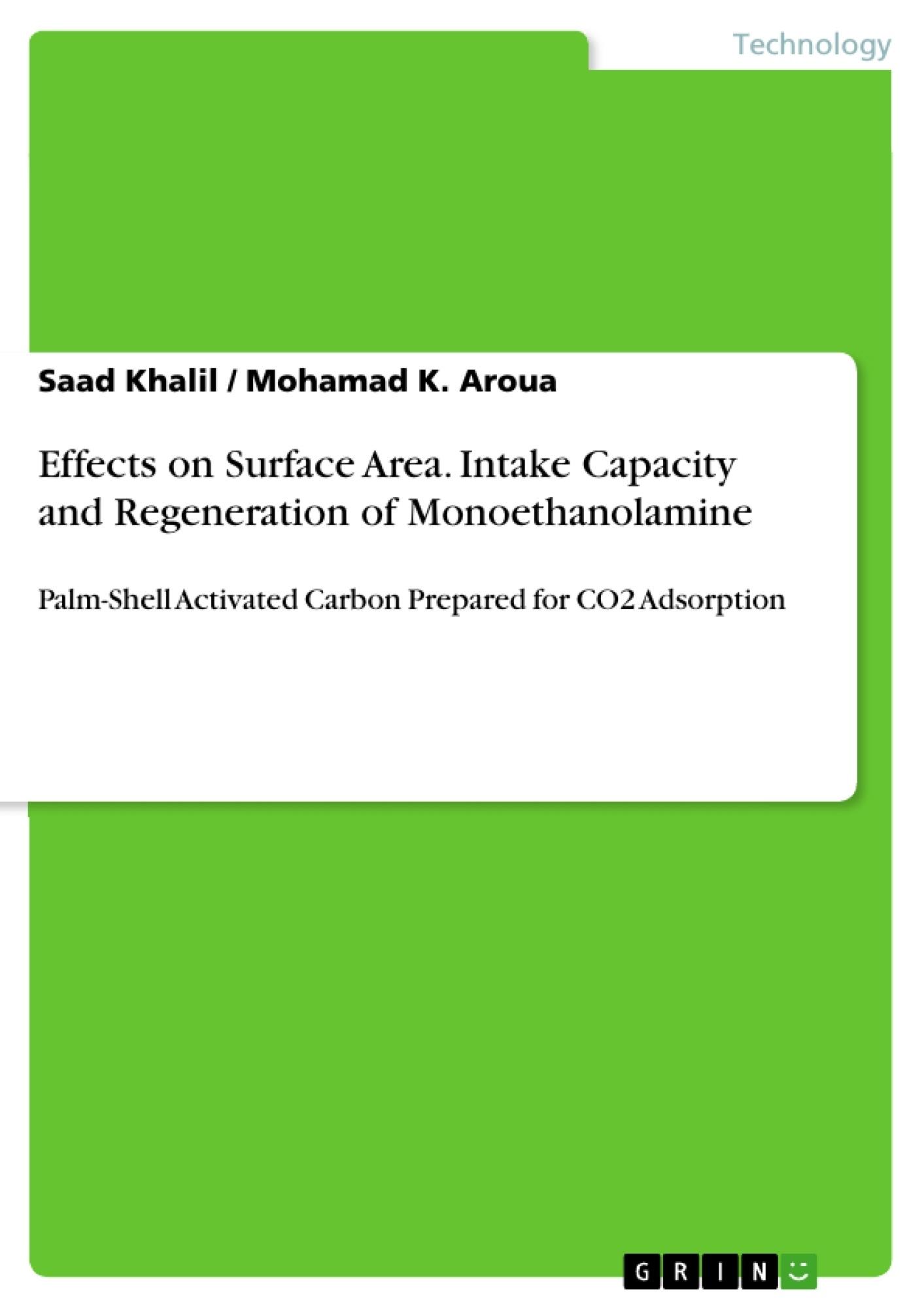 Title: Effects on Surface Area. Intake Capacity and Regeneration of Monoethanolamine