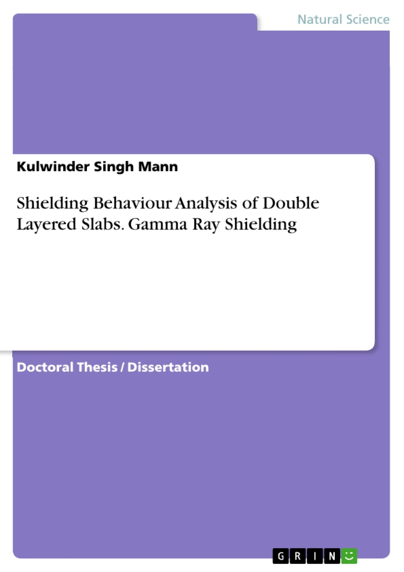 Title: Shielding Behaviour Analysis of Double Layered Slabs. Gamma Ray Shielding