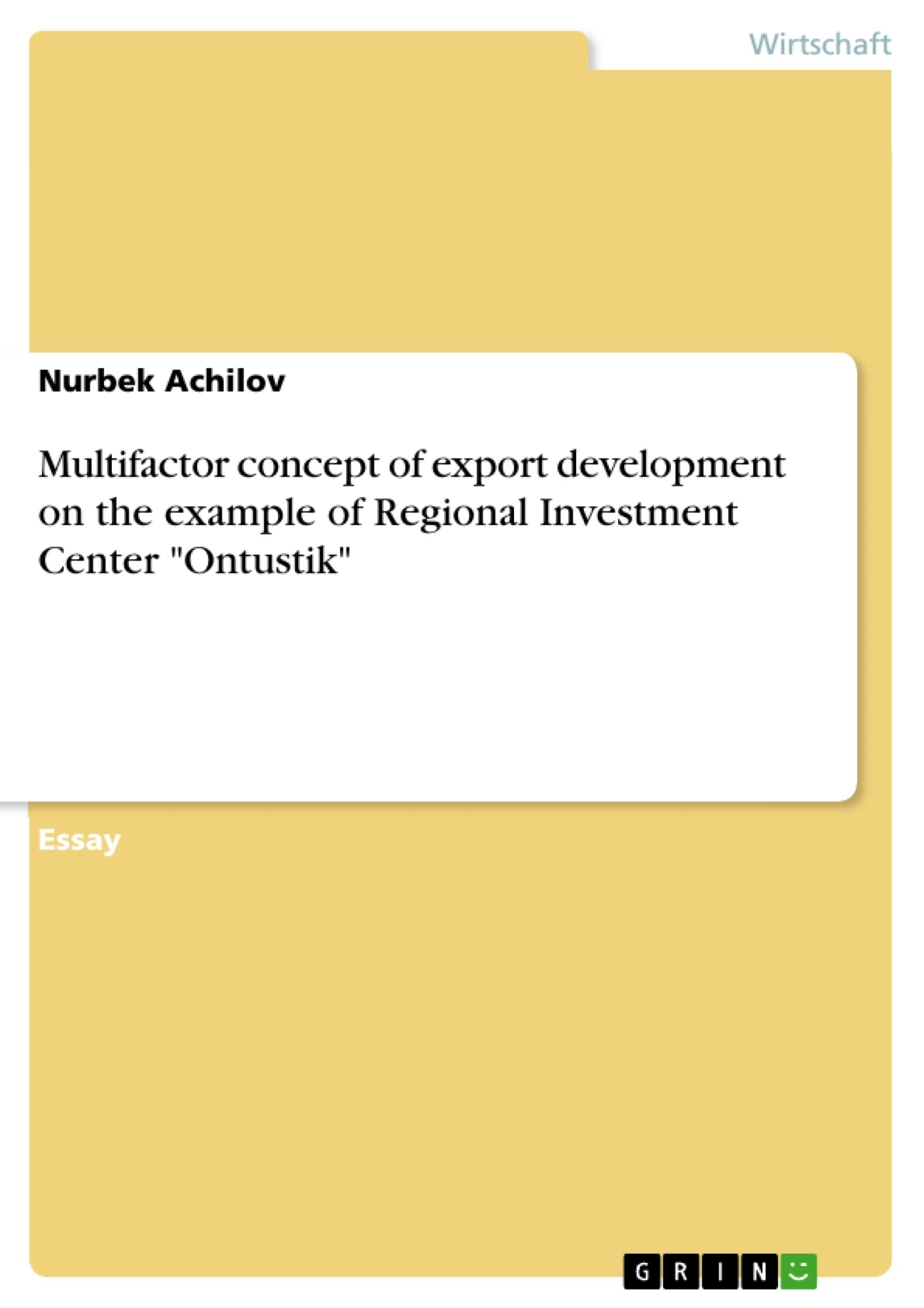"Titel: Multifactor concept of export development on the example of Regional Investment Center ""Ontustik"""