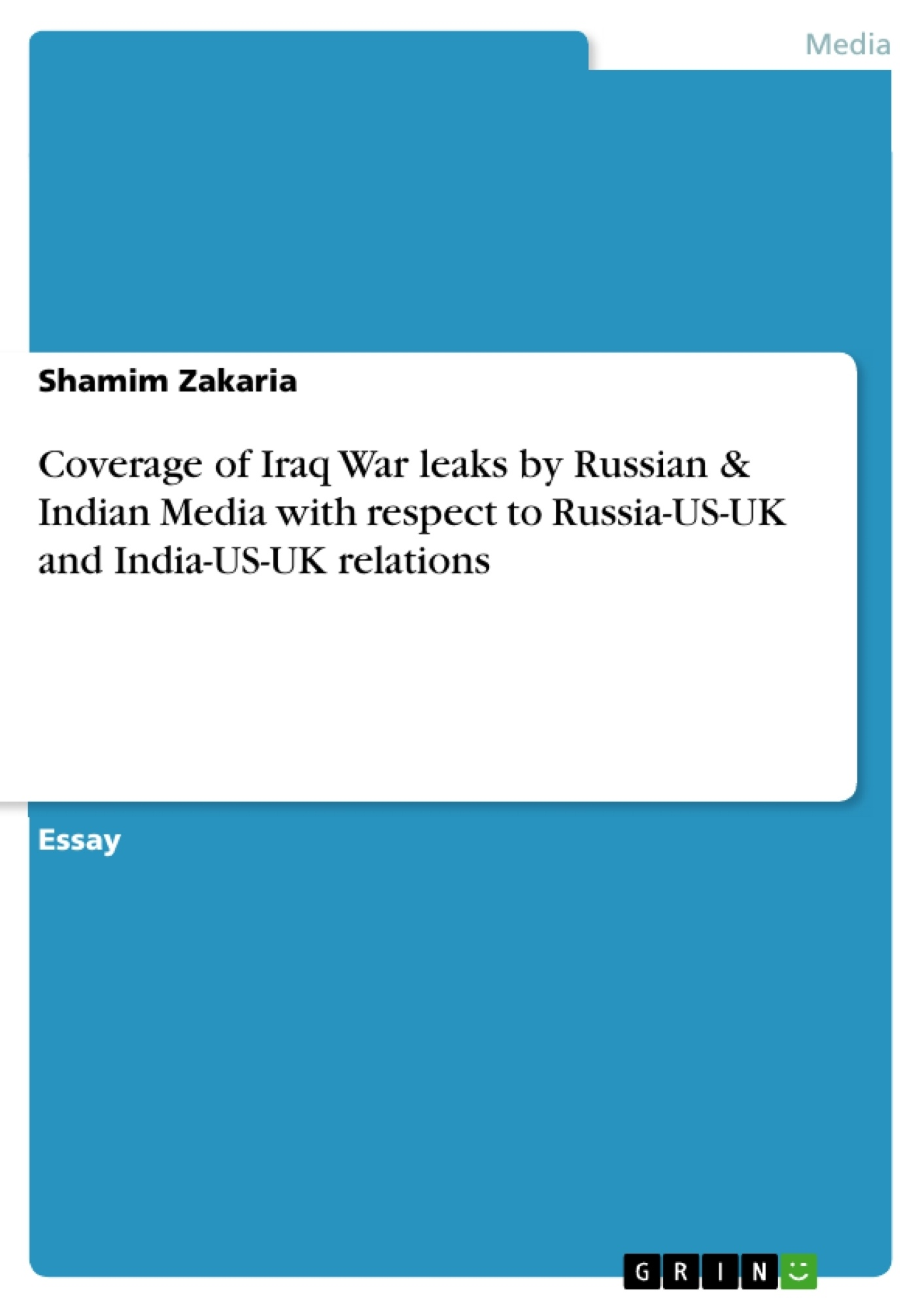Title: Coverage of Iraq War leaks by Russian & Indian Media with respect to Russia-US-UK and India-US-UK relations