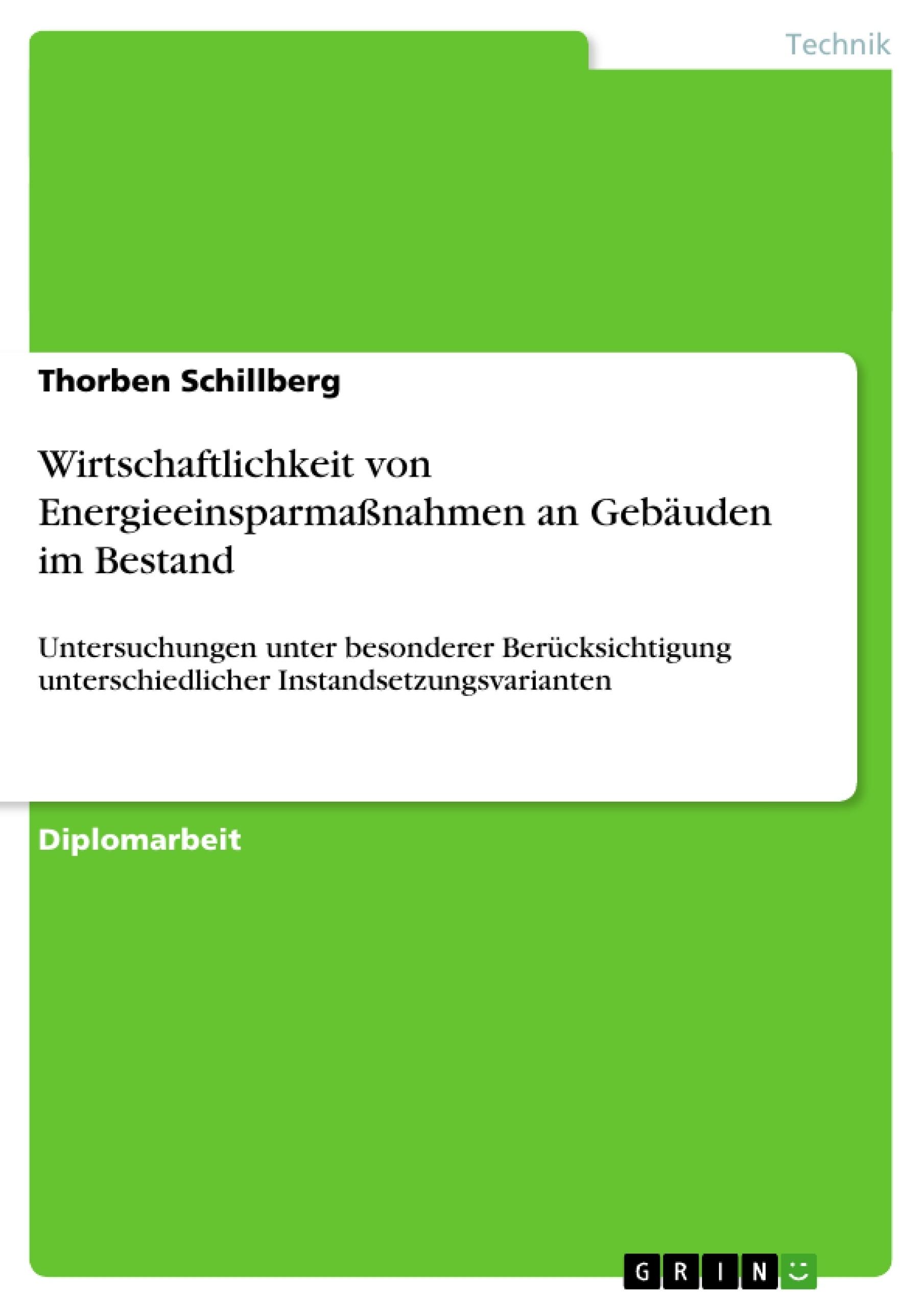 Titel: Wirtschaftlichkeit von Energieeinsparmaßnahmen an Gebäuden im Bestand