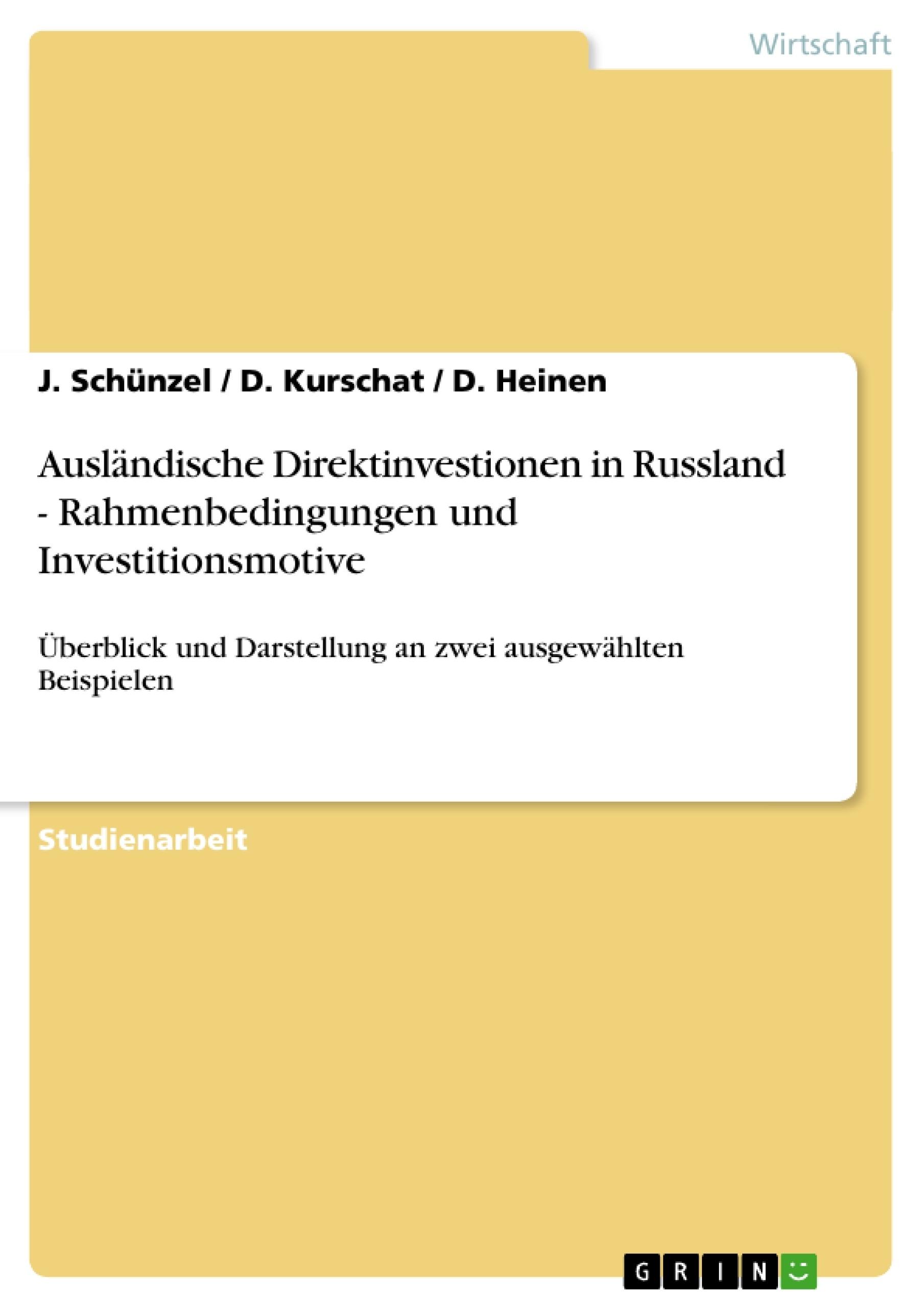 Titel: Ausländische Direktinvestionen in Russland - Rahmenbedingungen und Investitionsmotive