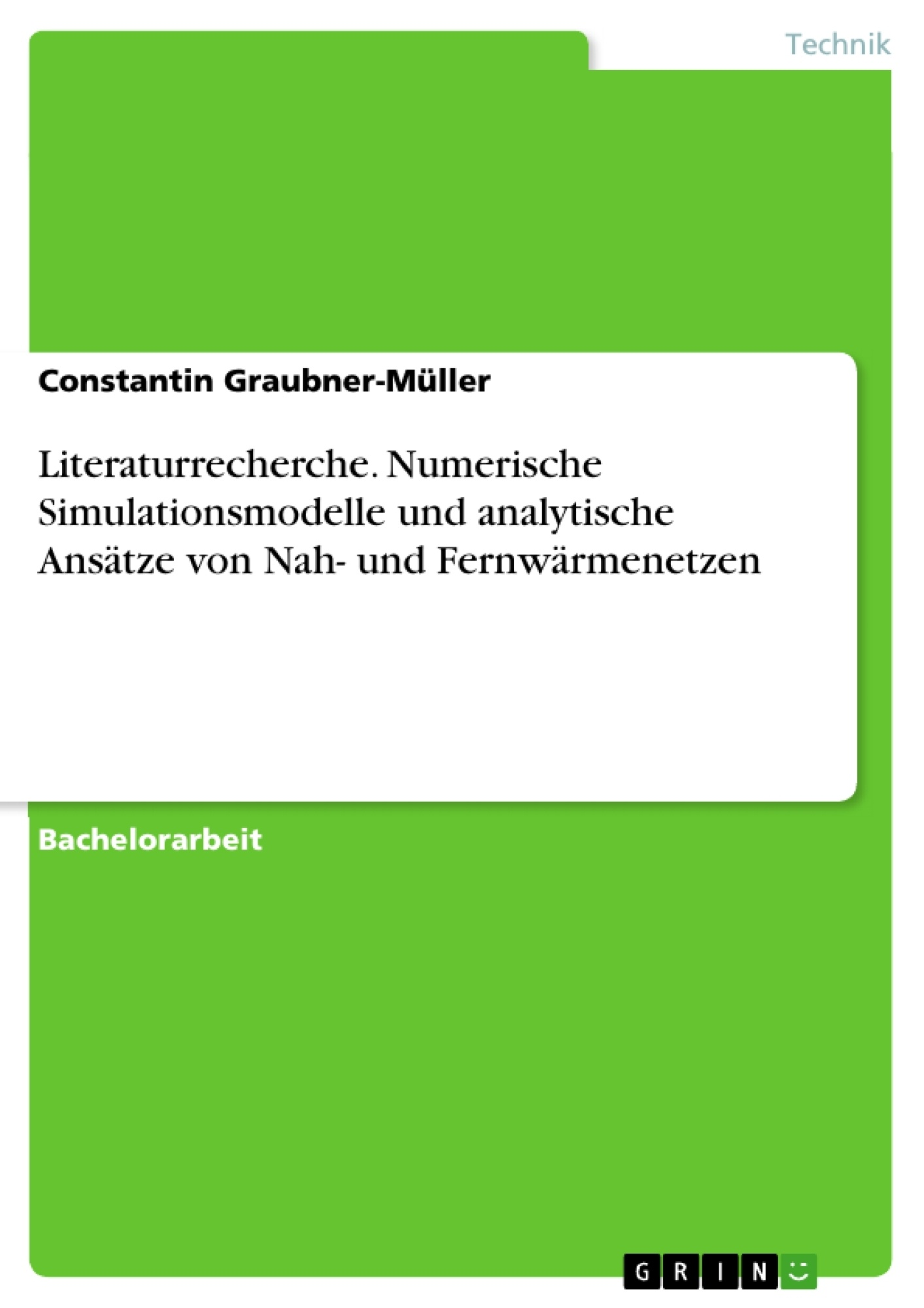 Titel: Literaturrecherche. Numerische Simulationsmodelle und analytische Ansätze von Nah- und Fernwärmenetzen