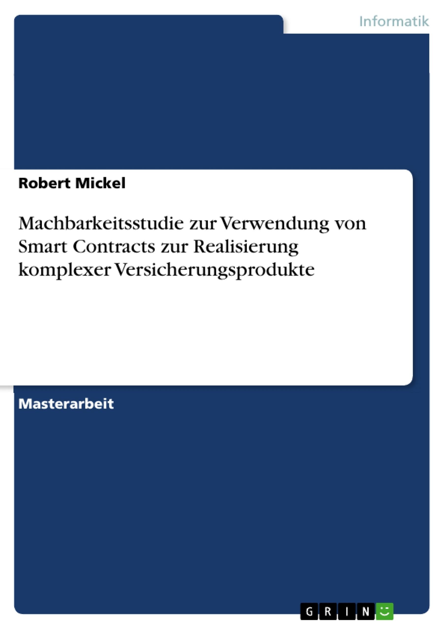 Titel: Machbarkeitsstudie zur Verwendung von Smart Contracts zur Realisierung komplexer Versicherungsprodukte
