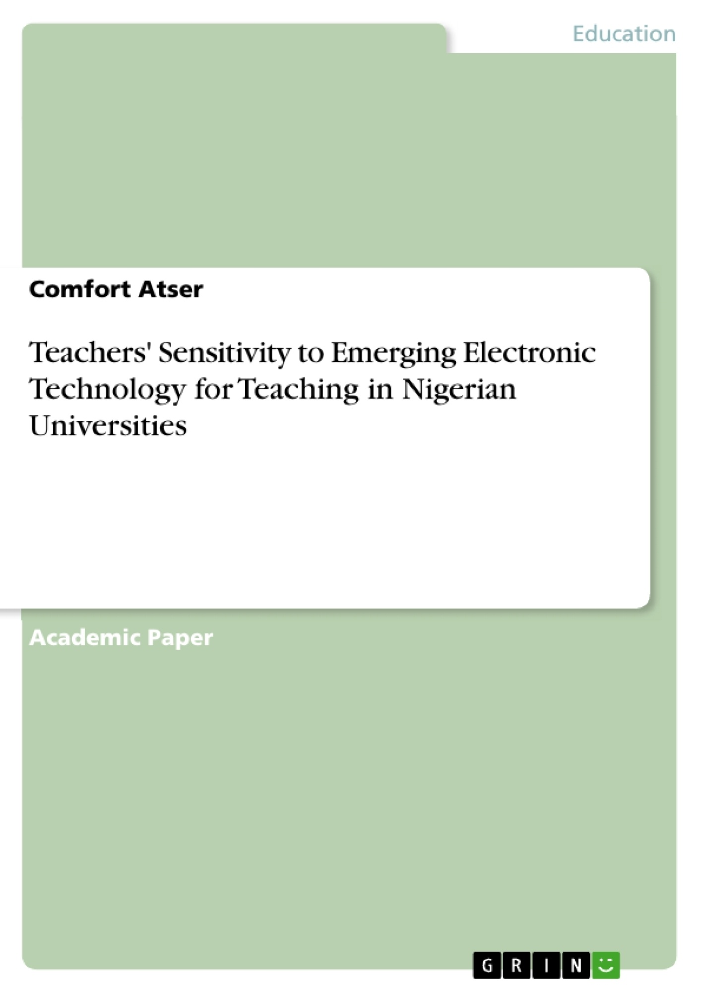 Title: Teachers' Sensitivity to Emerging Electronic Technology for Teaching in Nigerian Universities