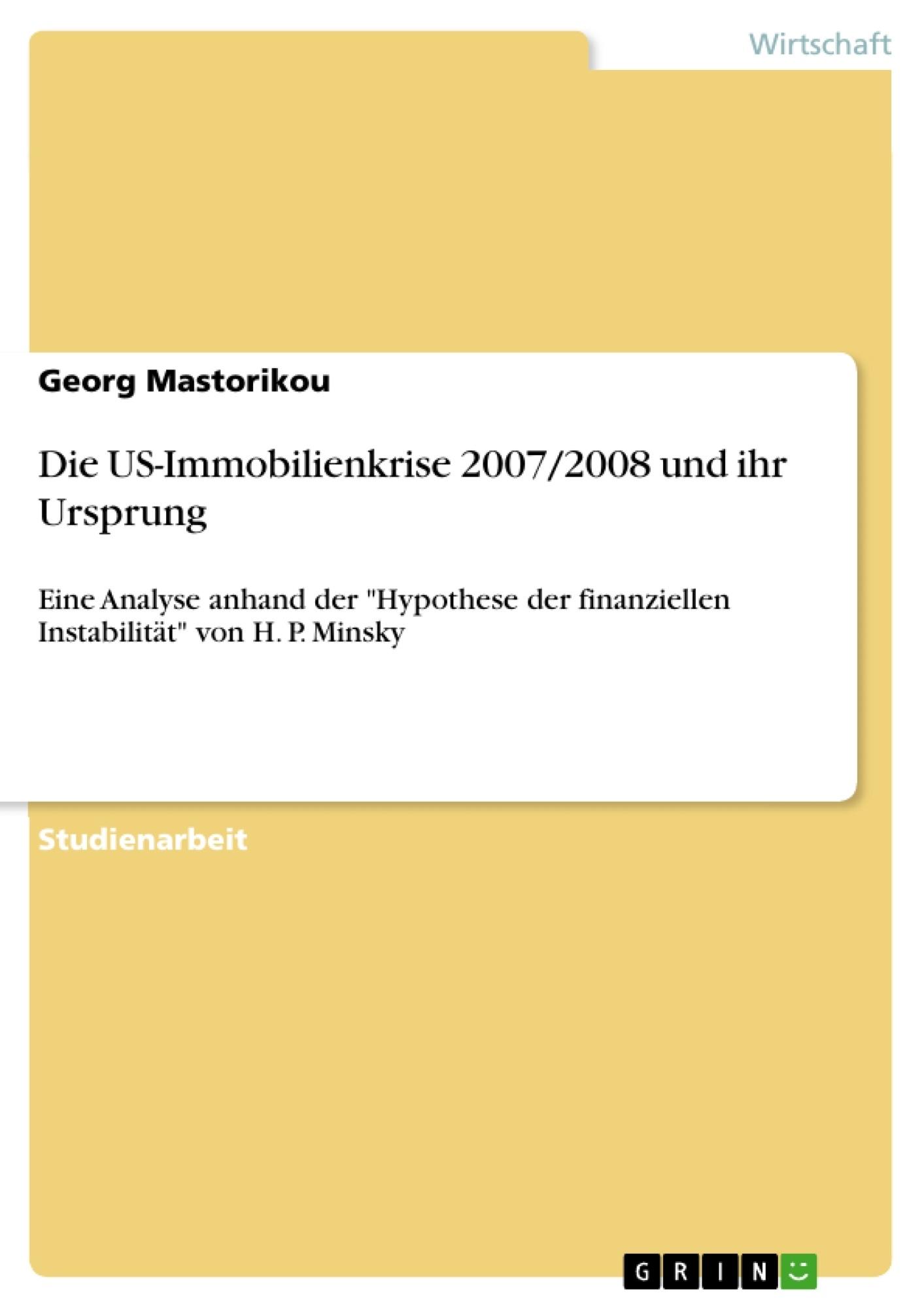 Titel: Die US-Immobilienkrise 2007/2008 und ihr Ursprung