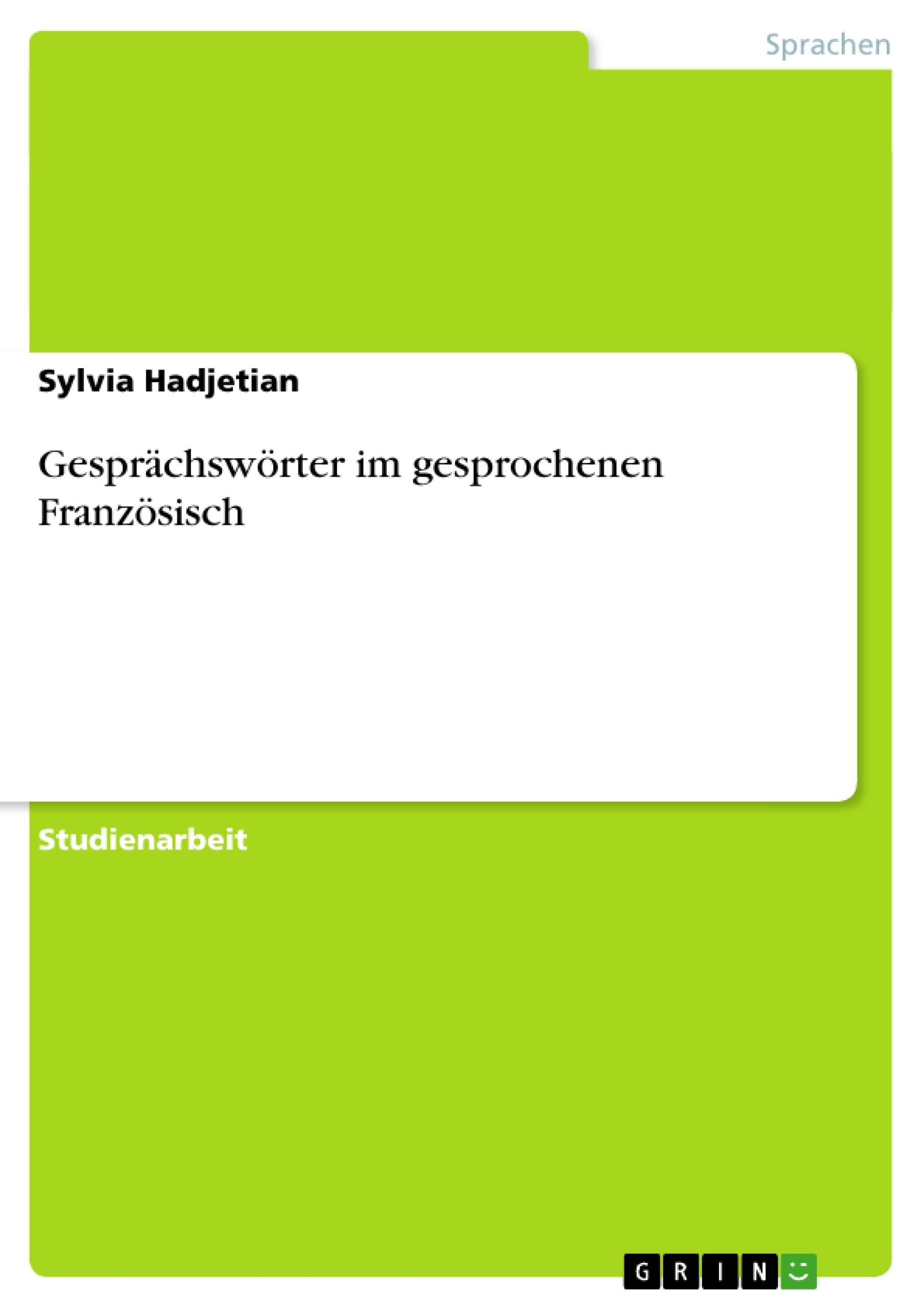 Titel: Gesprächswörter im gesprochenen Französisch