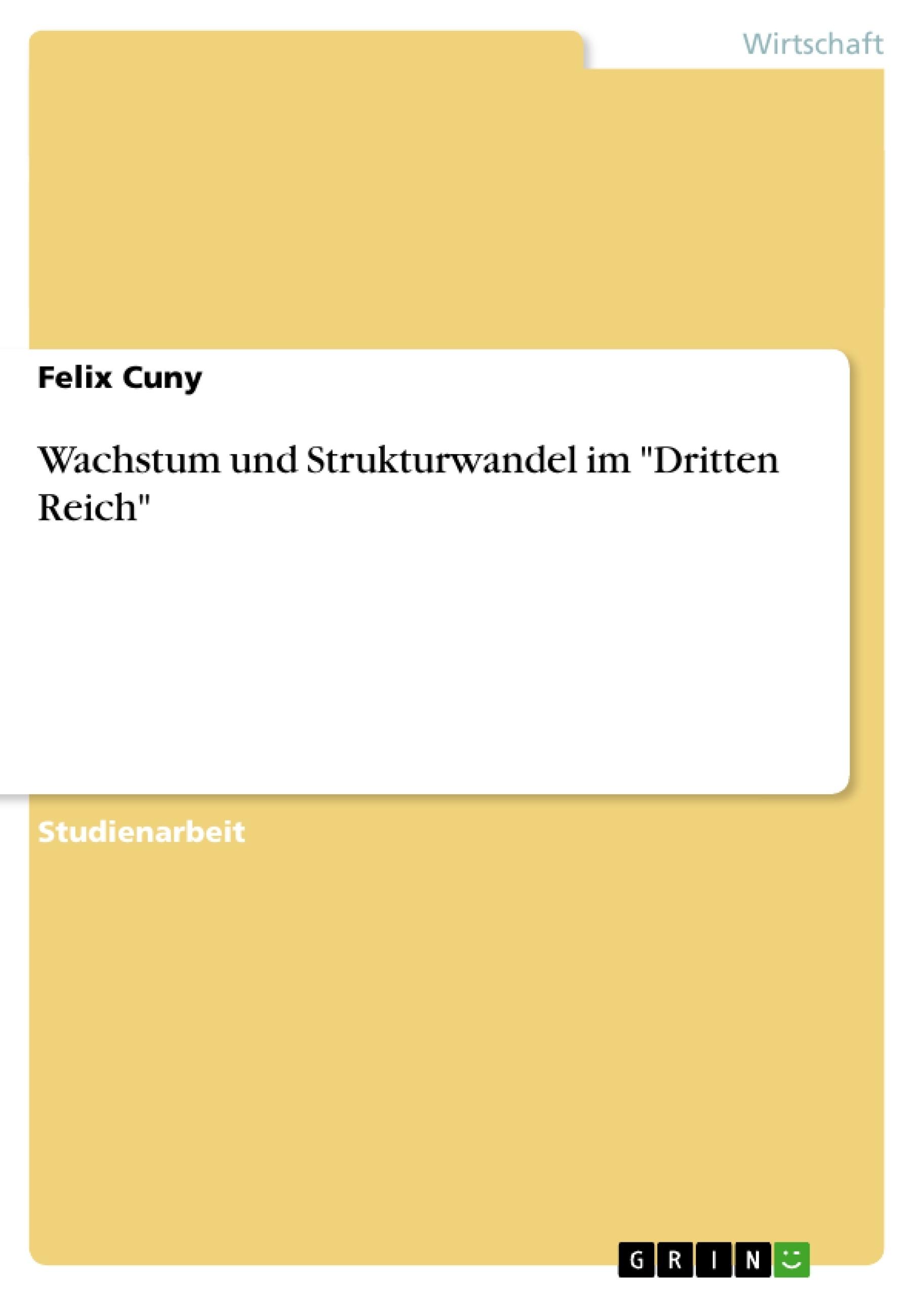 """Titel: Wachstum und Strukturwandel im """"Dritten Reich"""""""