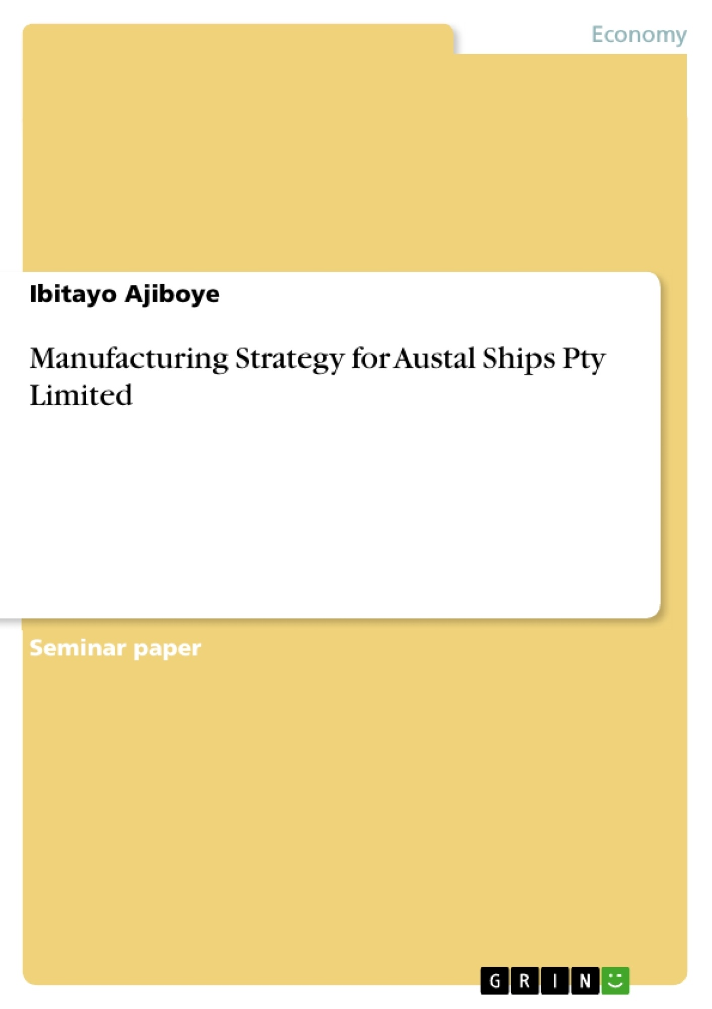 Title: Manufacturing Strategy for Austal Ships Pty Limited